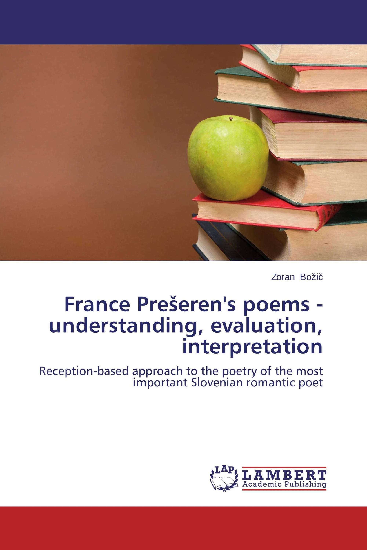 France Prešeren's poems - understanding, evaluation, interpretation