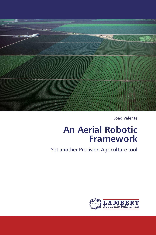 An Aerial Robotic Framework