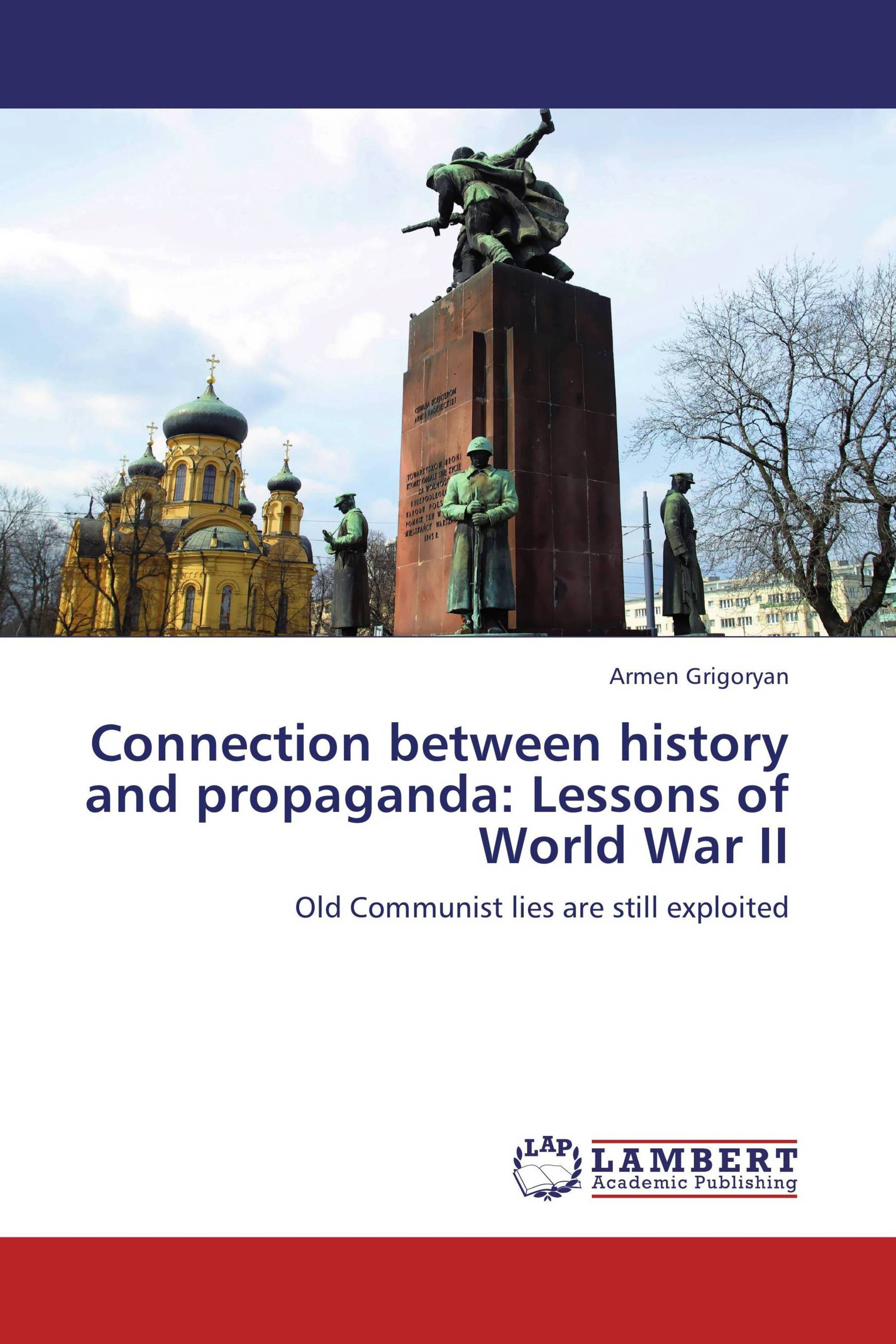 Connection between history and propaganda: Lessons of World War II