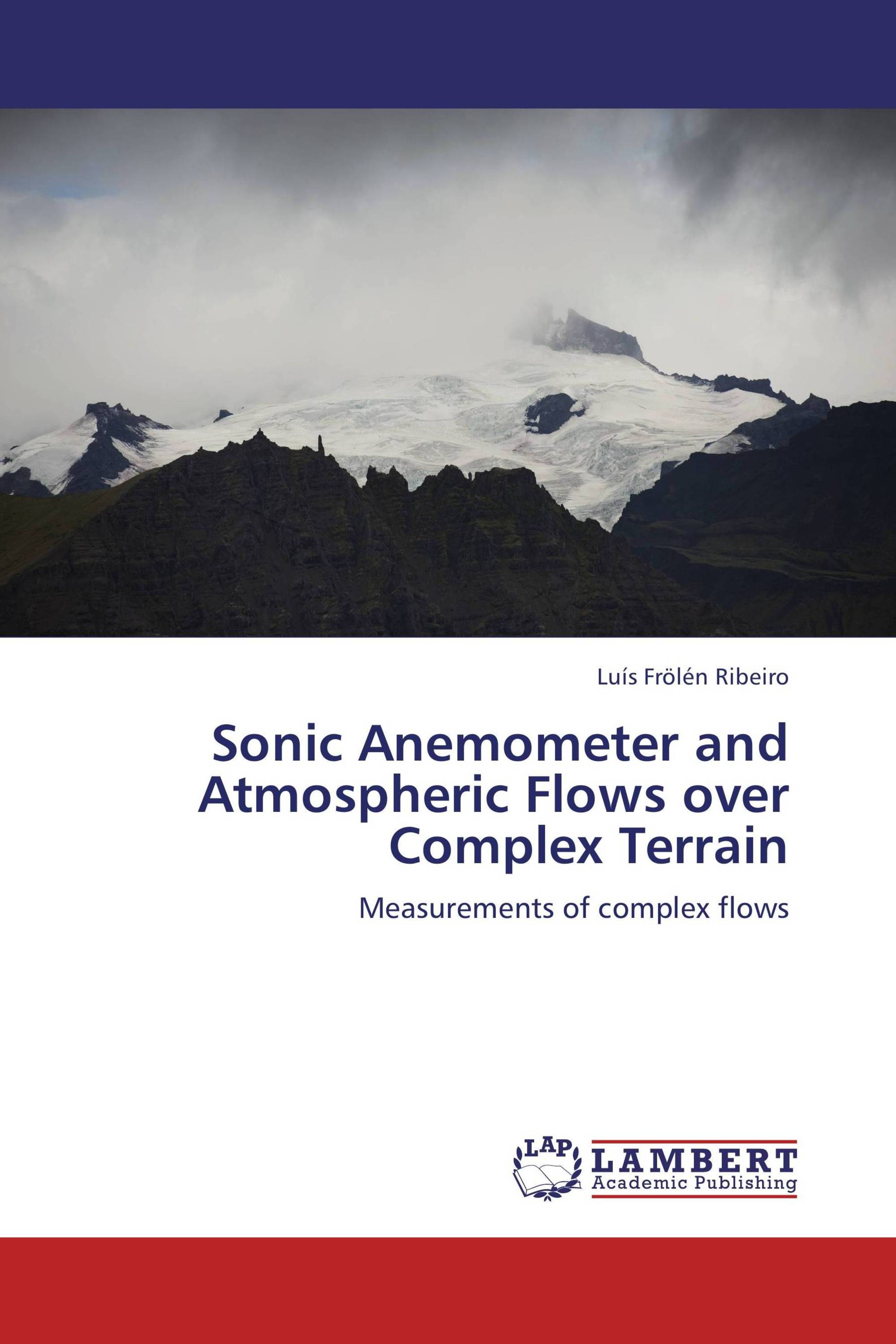Sonic Anemometer and Atmospheric Flows over Complex Terrain