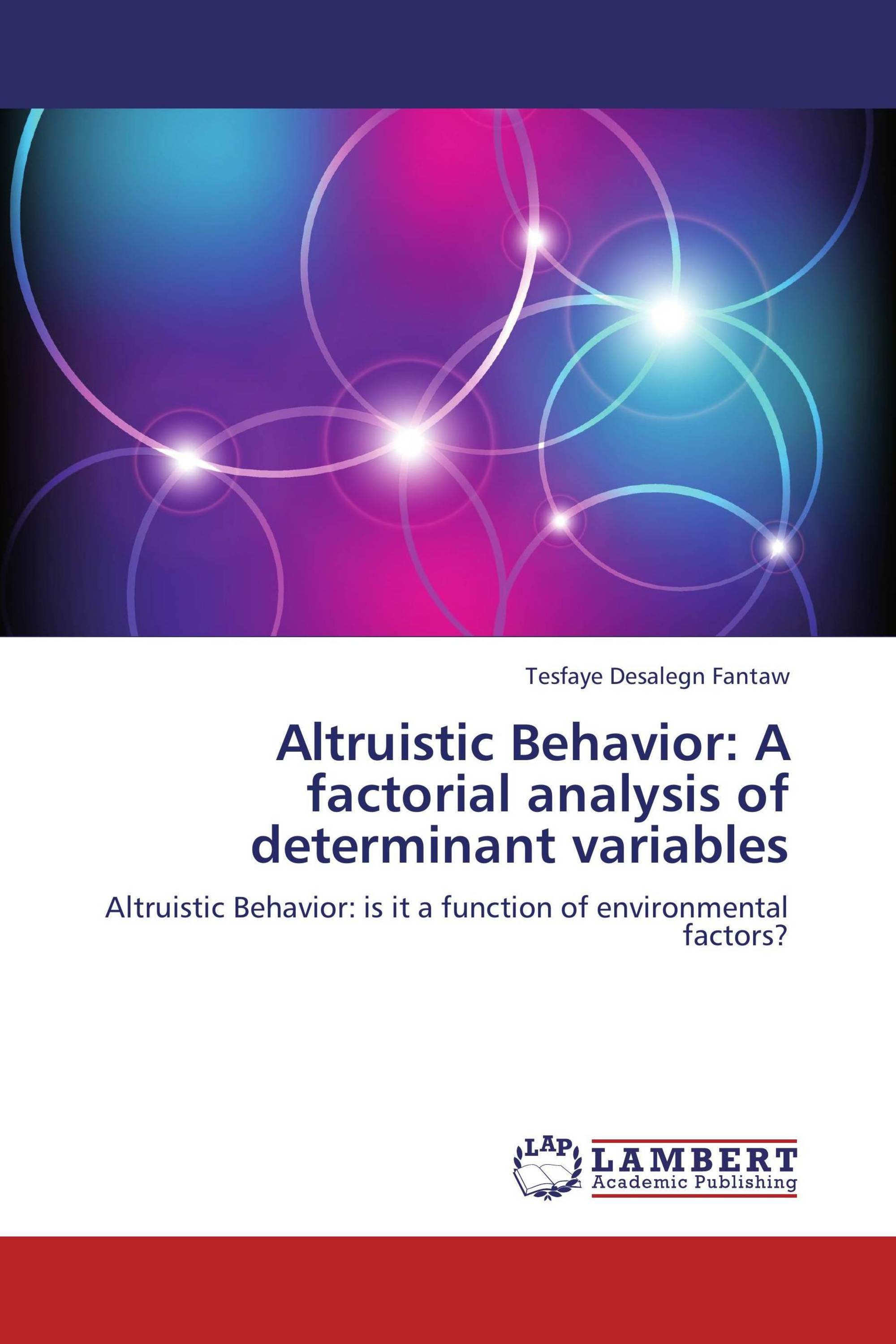 altruistic behavior Altruism conference: 11/10/2005   more altruistic behaviour there would be, and in direct contradiction of the panic model, altruistic behaviour may even.