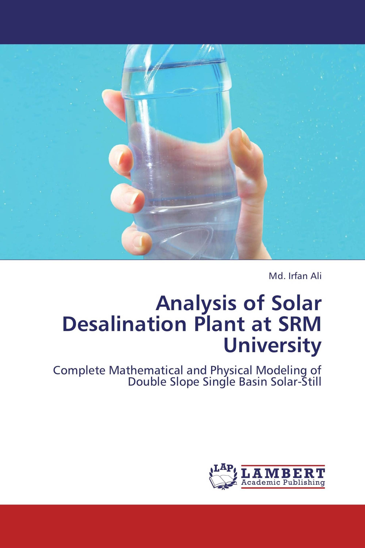 Analysis of Solar Desalination Plant at SRM University 978 3 659