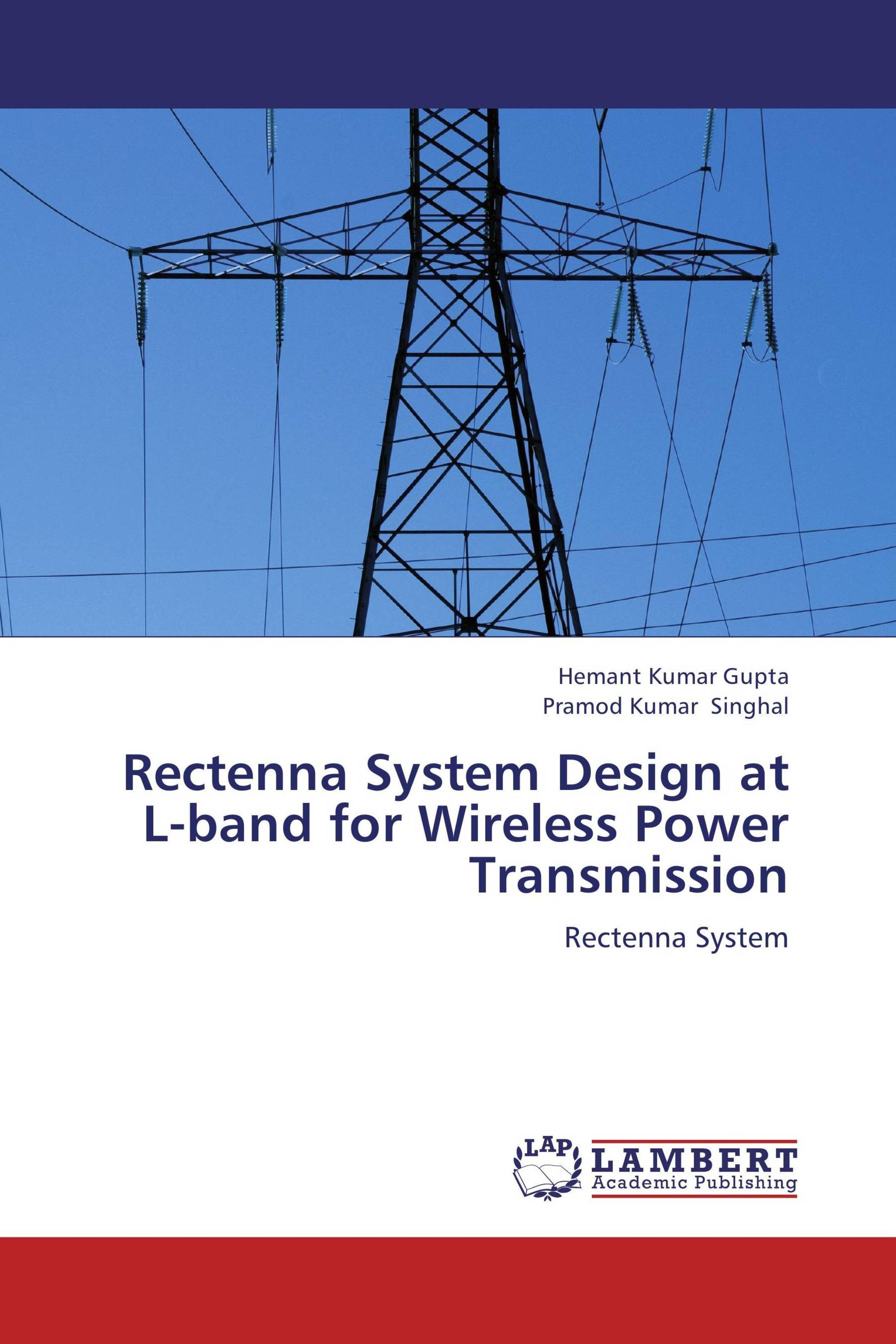 Rectenna System Design at L-band for Wireless Power