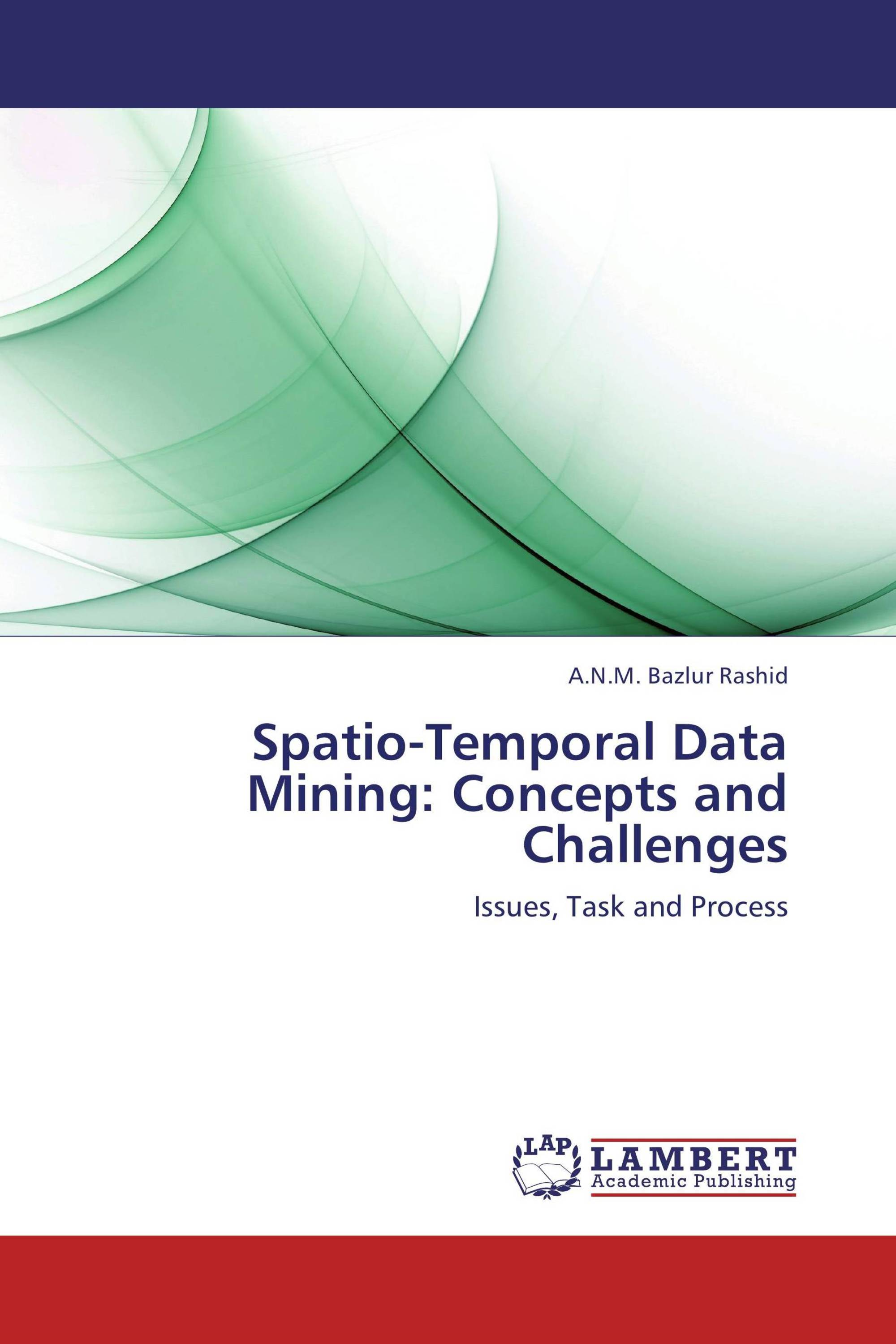 Spatio-Temporal Data Mining: Concepts and Challenges
