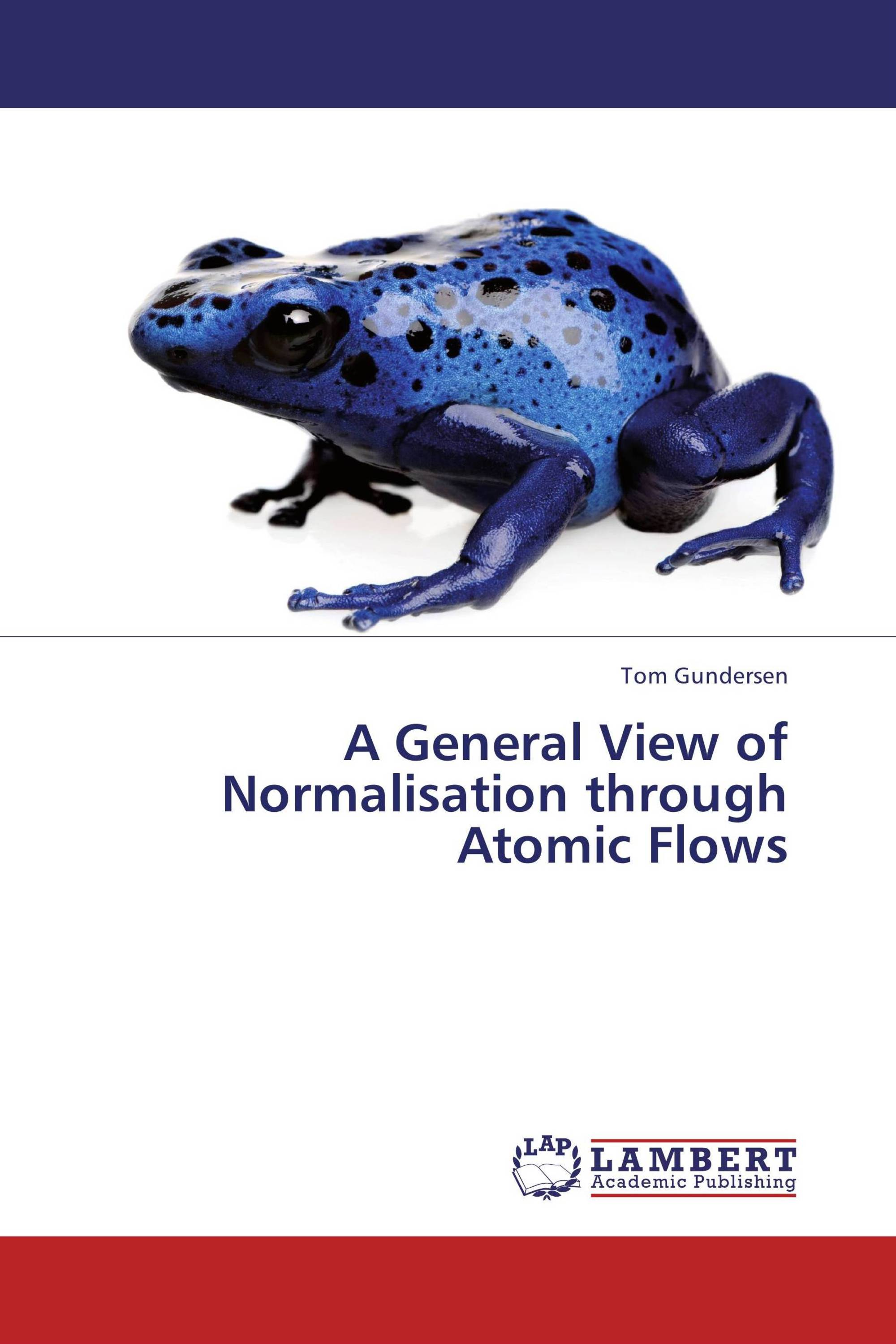 A General View of Normalisation through Atomic Flows