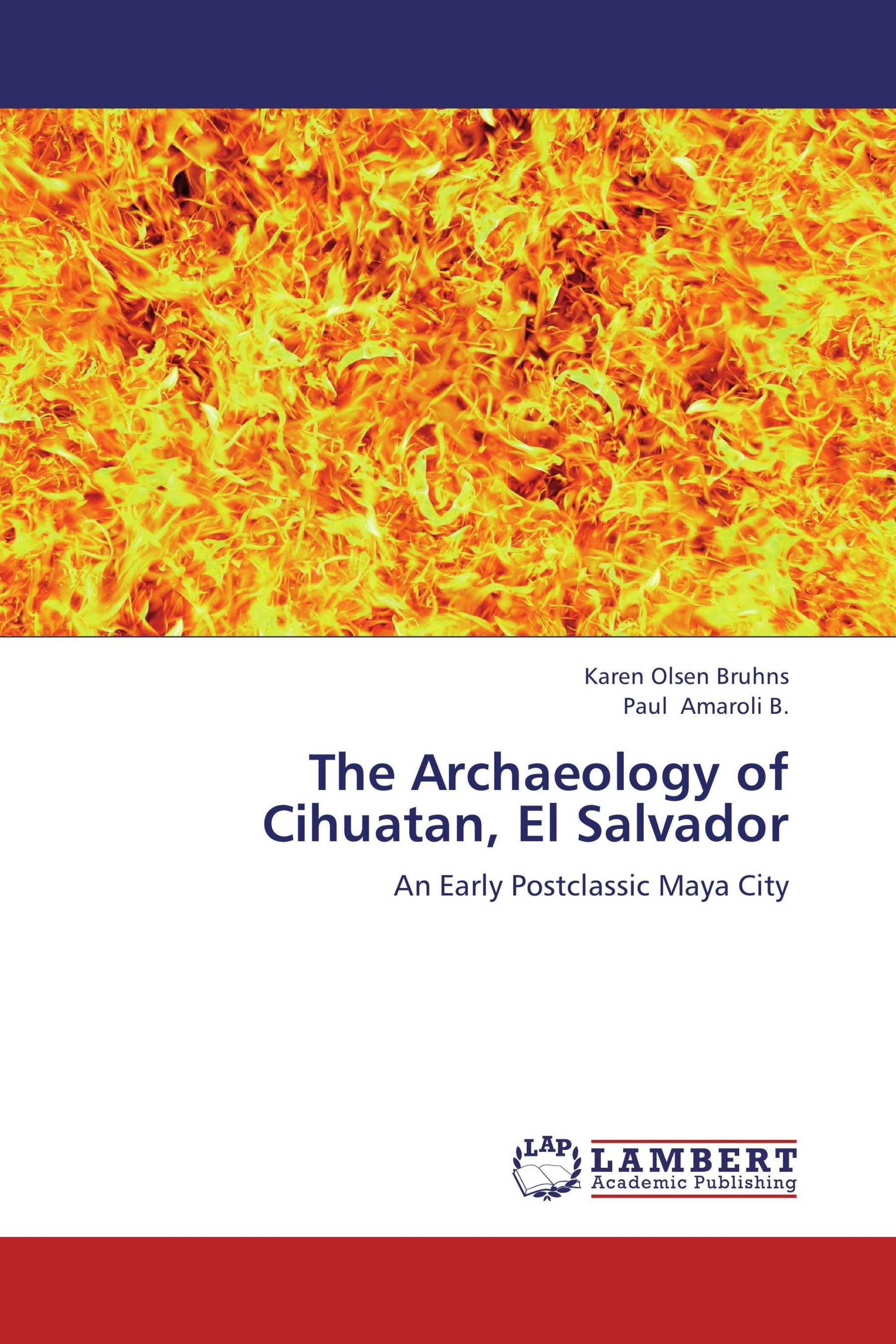 The Archaeology of Cihuatan, El Salvador