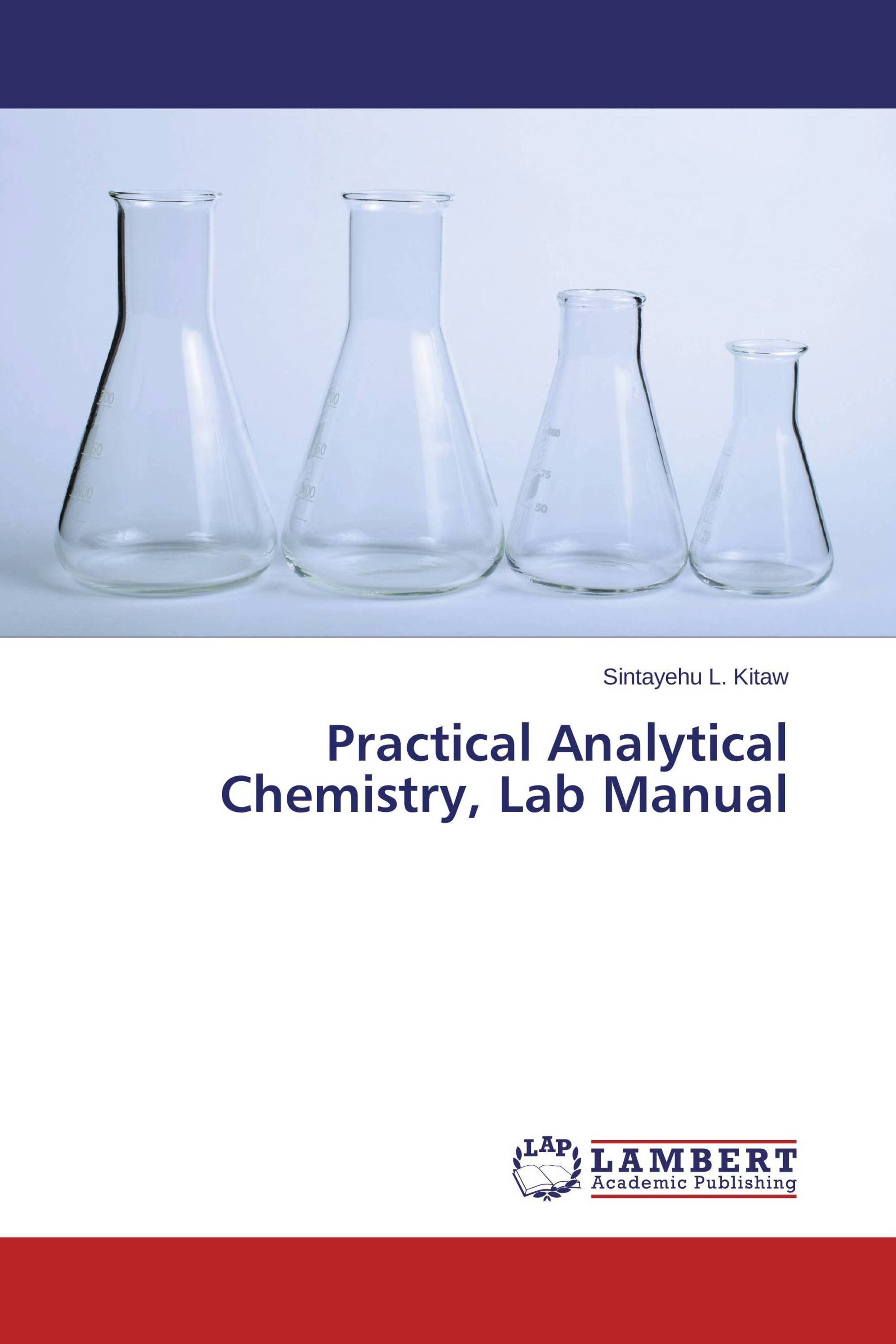 Practical Analytical Chemistry, Lab Manual / 978-3-659-29045-9