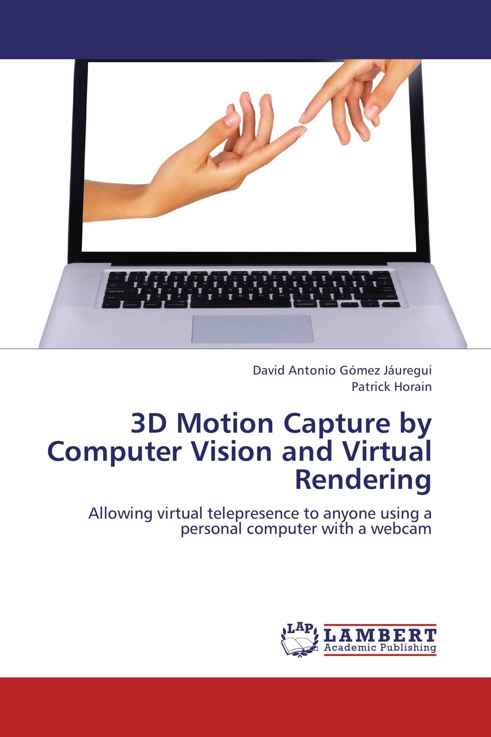 3D Motion Capture by Computer Vision and Virtual Rendering