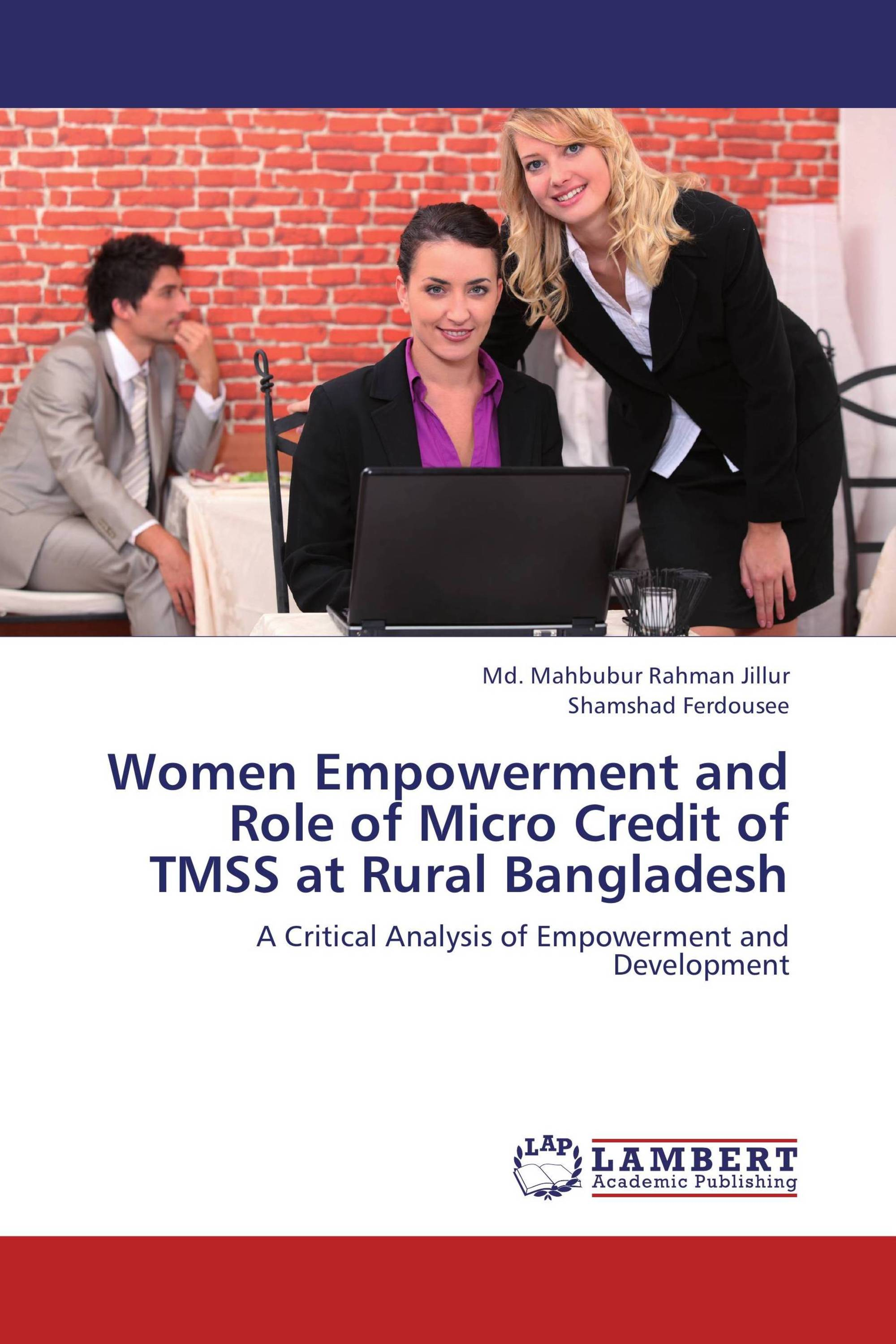 Women Empowerment and Role of Micro Credit of TMSS at Rural Bangladesh