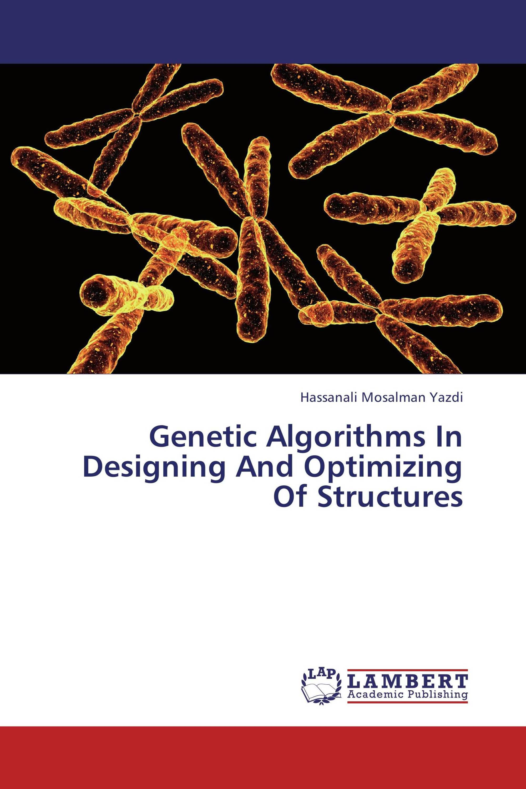 Genetic Algorithms In Designing And Optimizing Of Structures