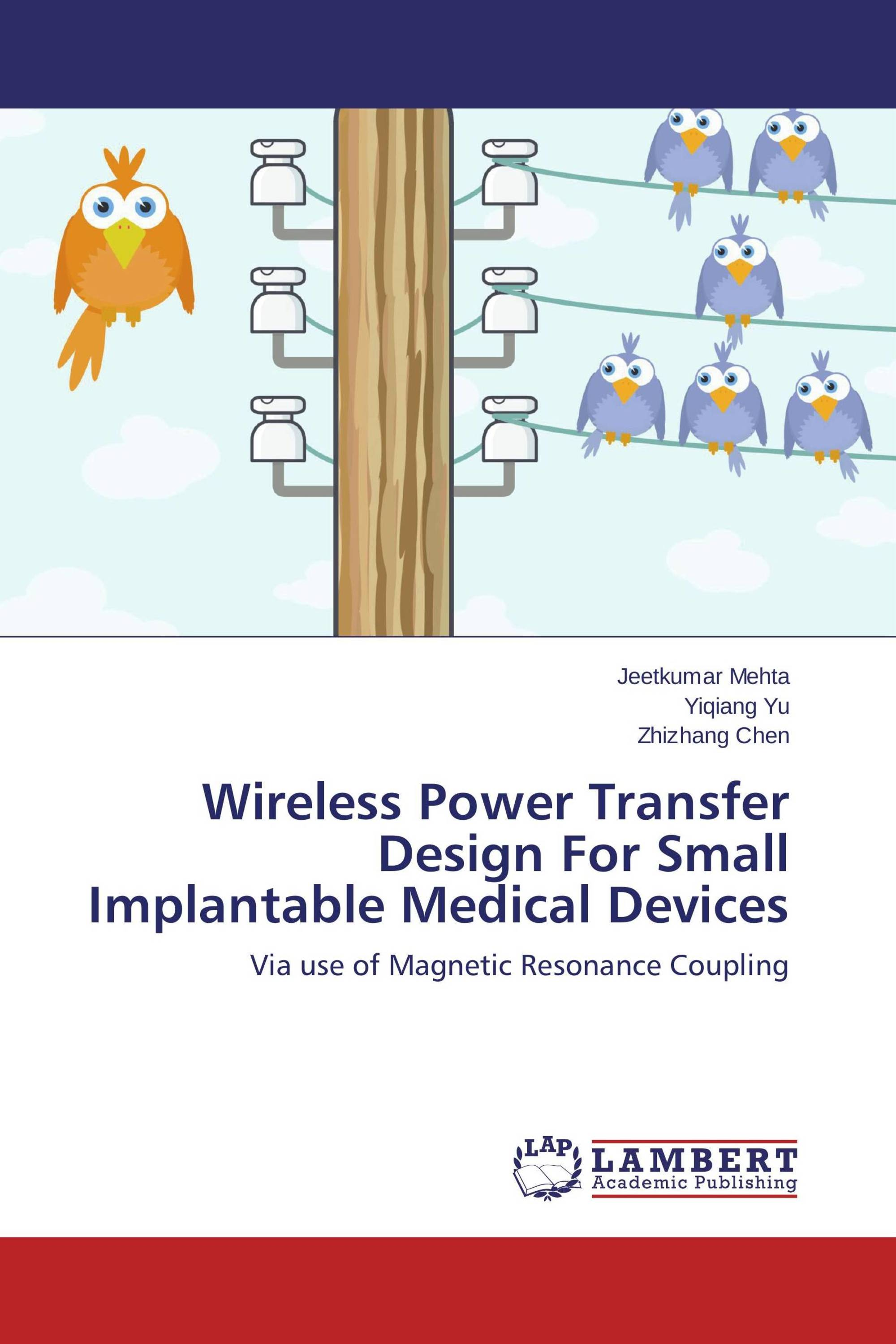 Wireless Power Transfer Design For Small Implantable Medical Devices