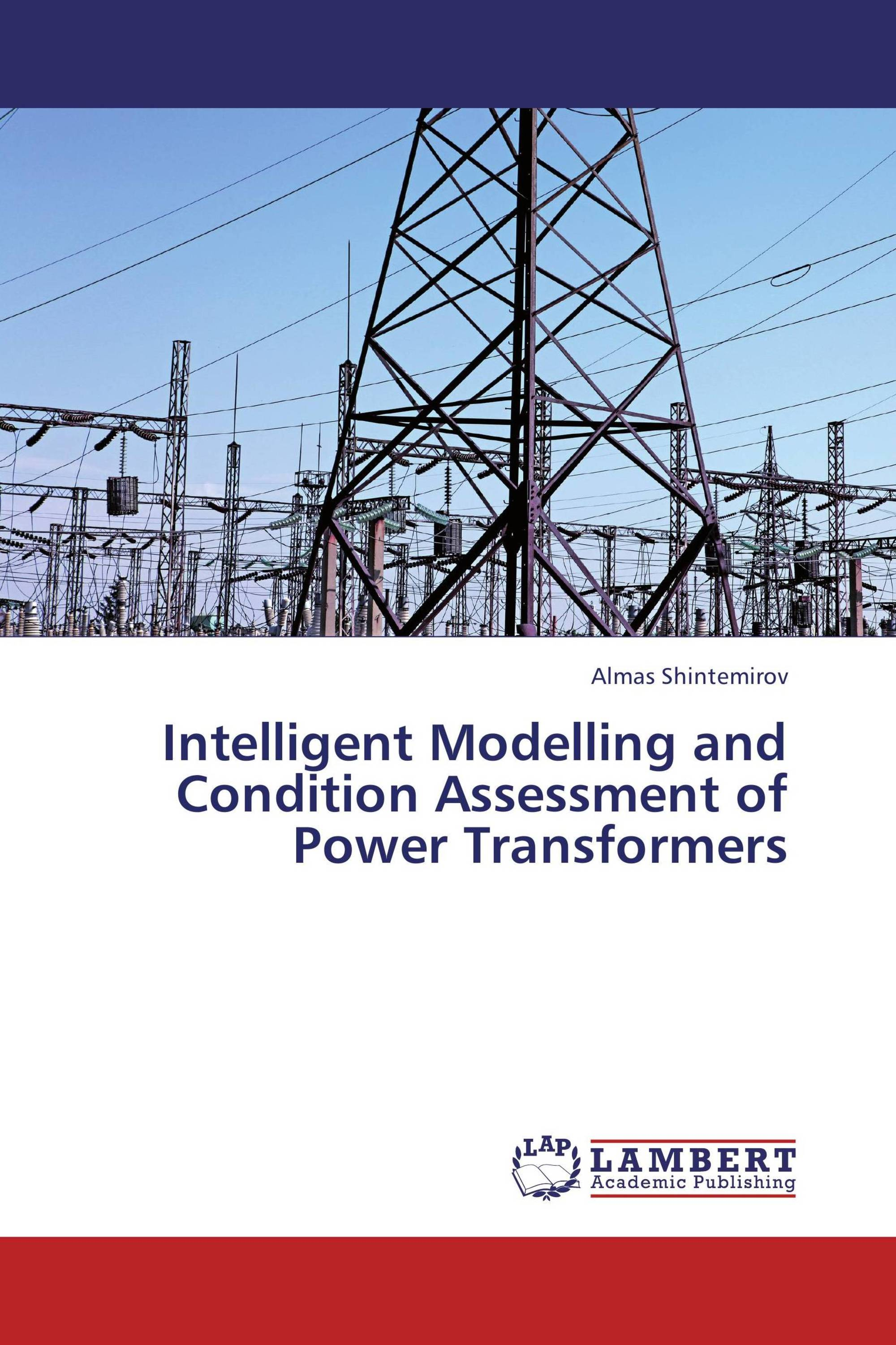Intelligent Modelling and Condition Assessment of Power Transformers
