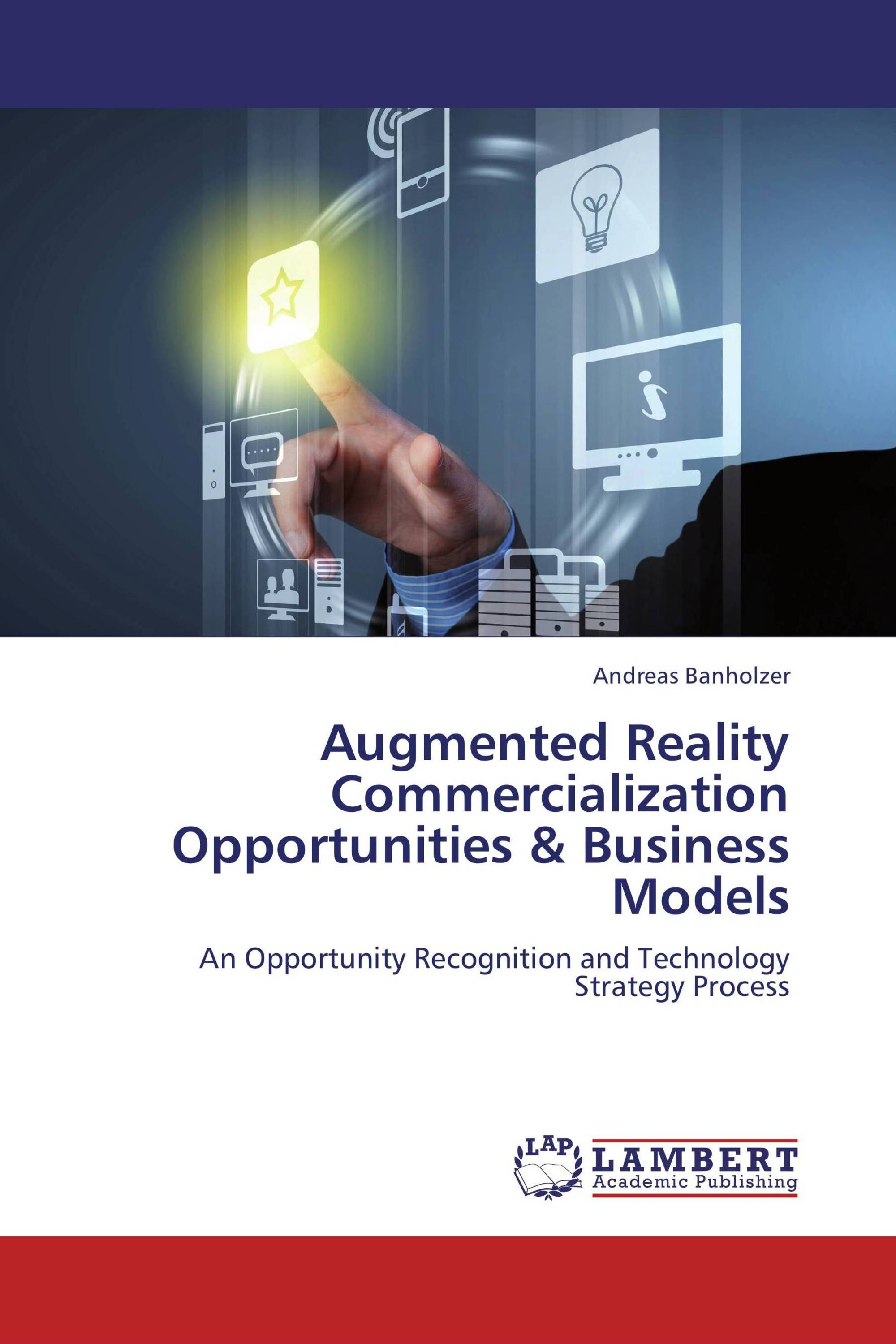 Augmented Reality Commercialization Opportunities & Business Models