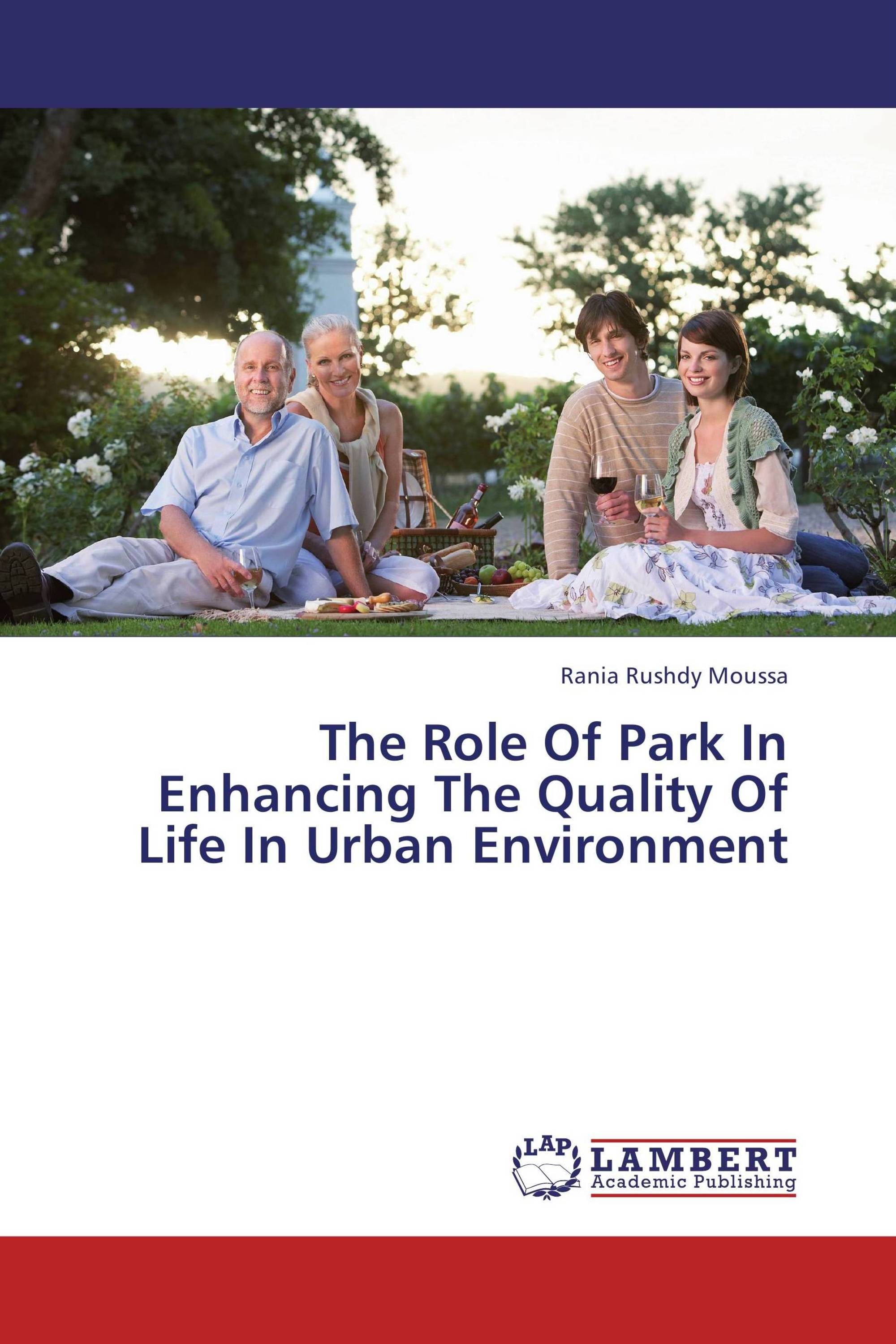 The Role Of Park In Enhancing The Quality Of Life In Urban Environment