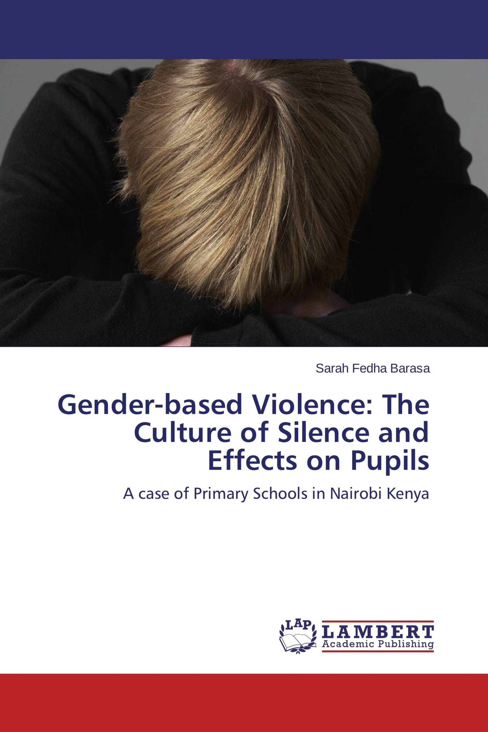 Gender-based Violence: The Culture of Silence and Effects on Pupils
