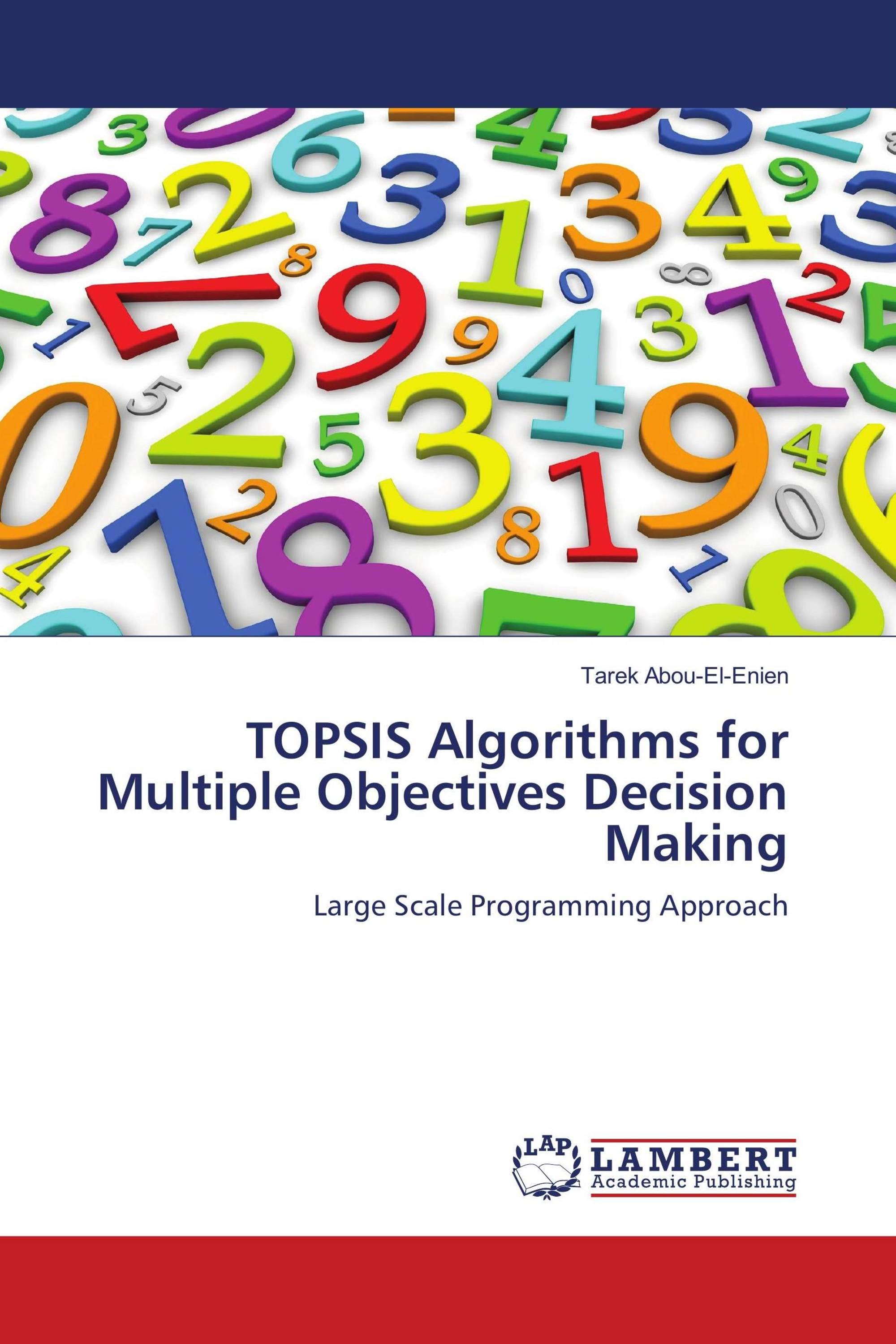 TOPSIS Algorithms for Multiple Objectives Decision Making
