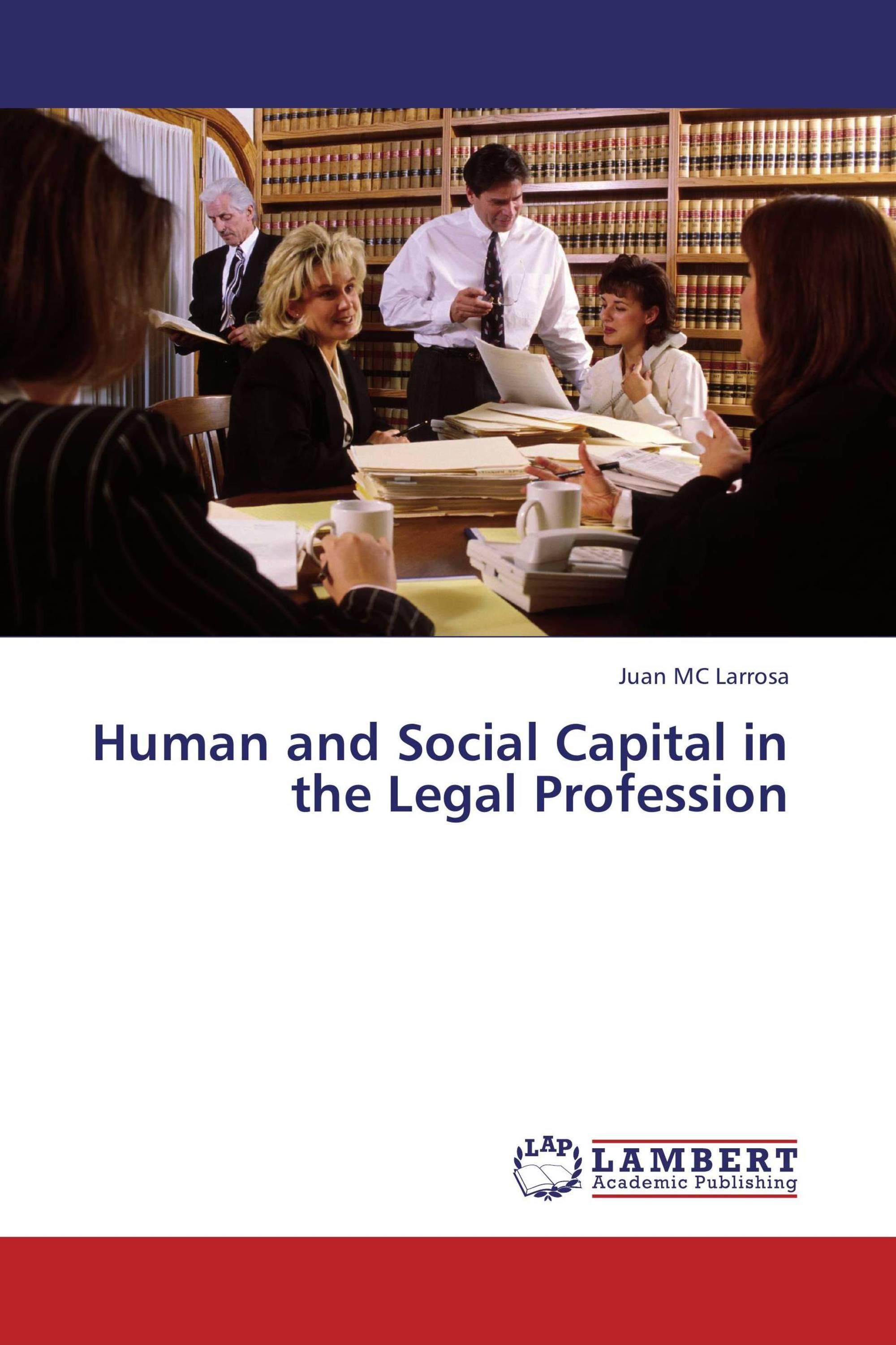 Human and Social Capital in the Legal Profession