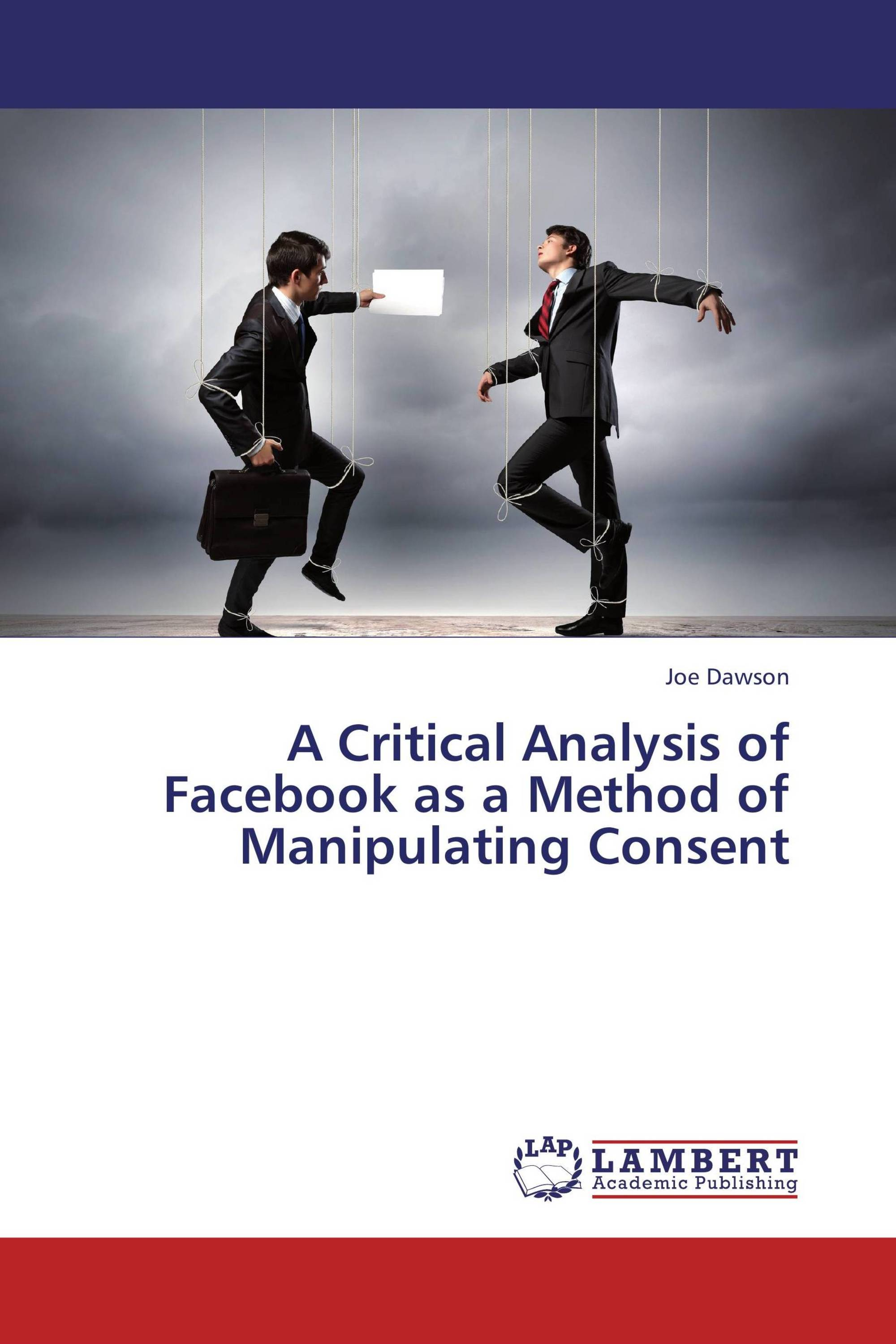 A Critical Analysis of Facebook as a Method of Manipulating Consent