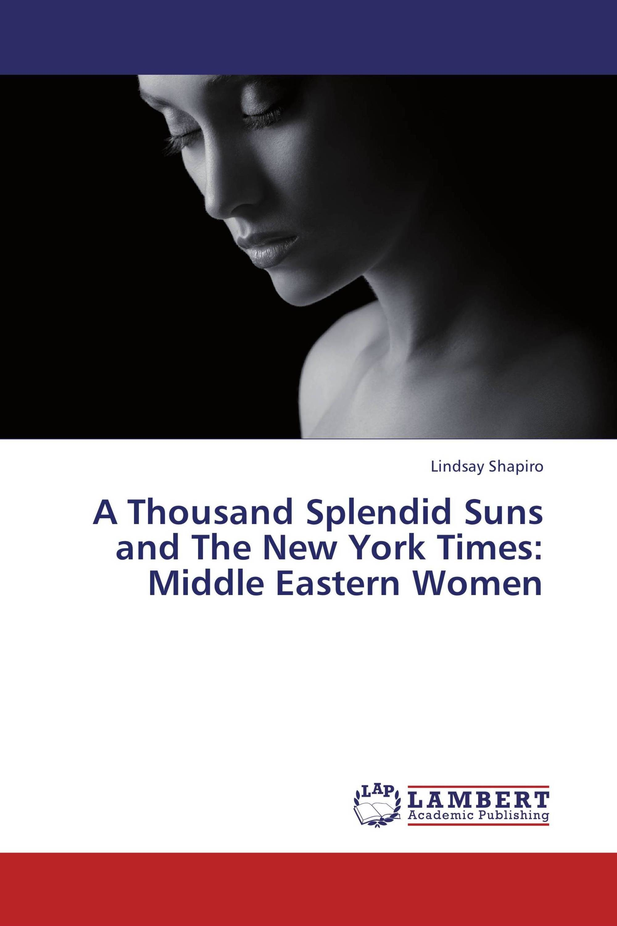 a thousand splendid suns and the new york times middle eastern a thousand splendid suns and the new york times middle eastern women