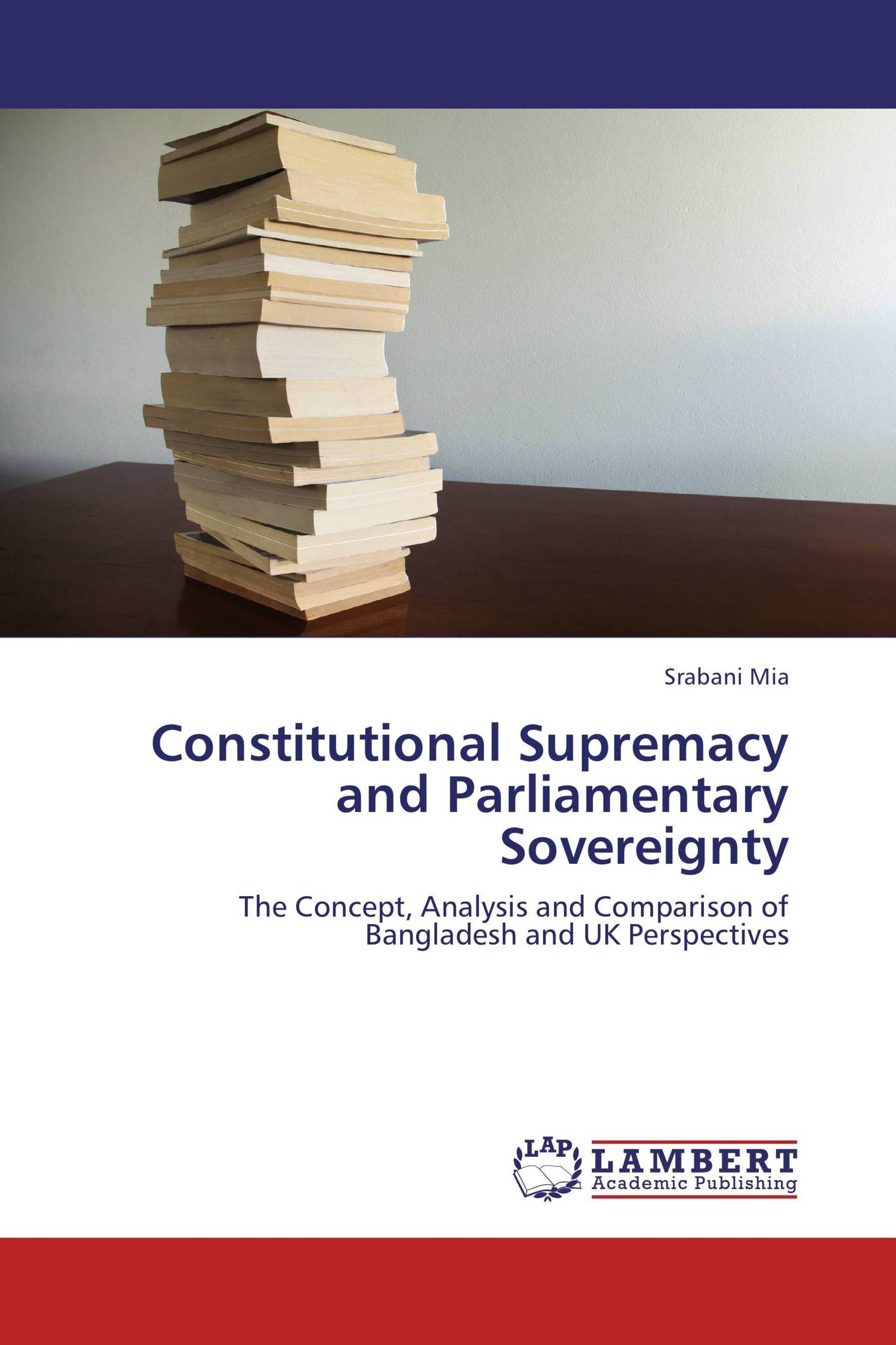 an analysis of the parliamentary sovereignty in the european union Parliamentary sovereignty, a core principle of the uk's constitution, essentially states that the parliament is the ultimate legal authority, which possesses the power to create, modify or end any law.