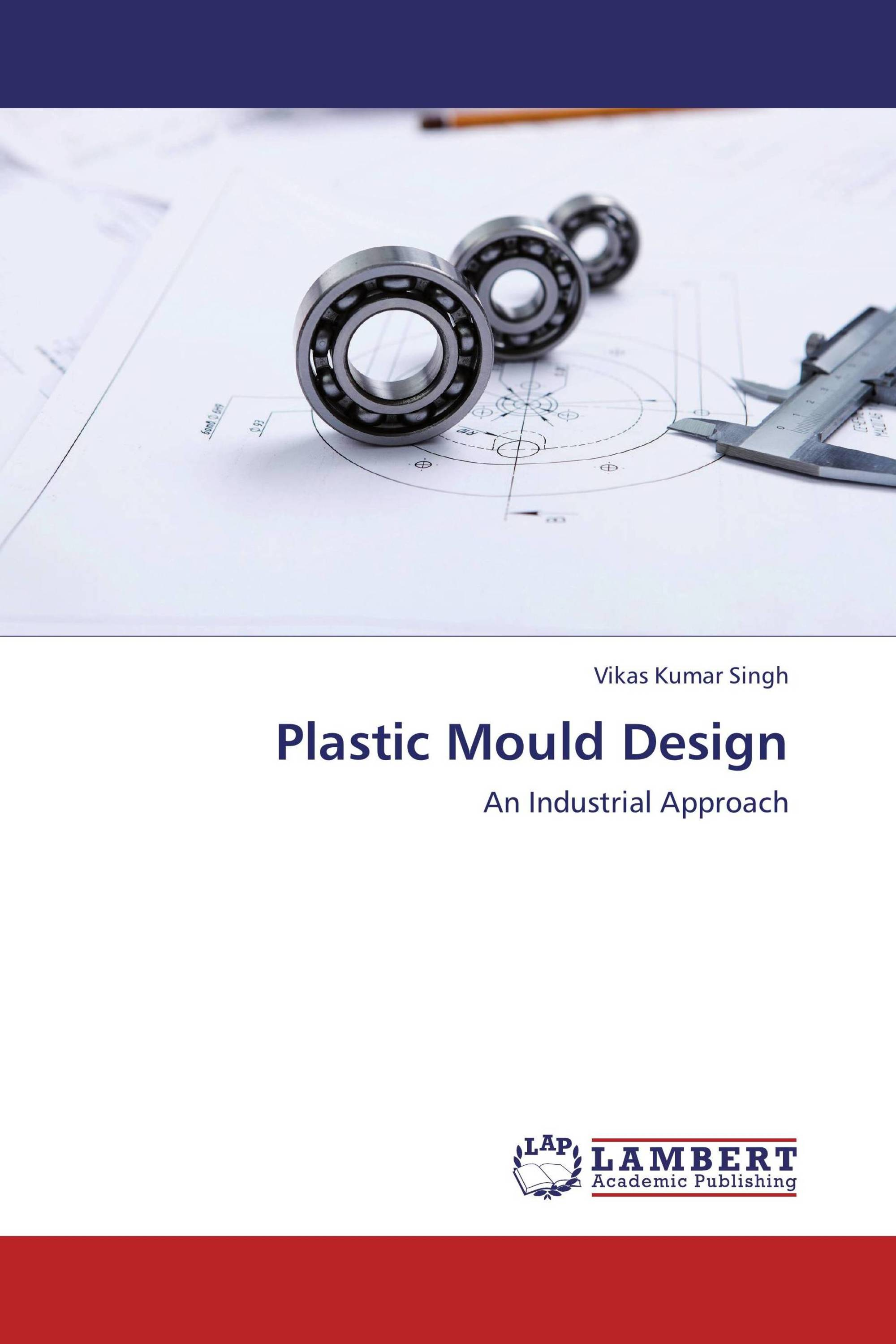 Plastic Mould Design / 978-3-659-44236-0 / 9783659442360
