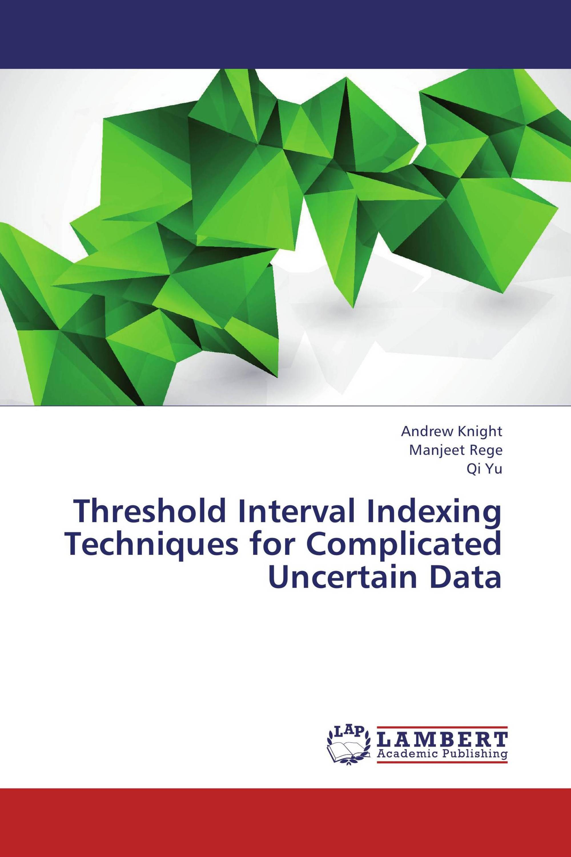 Threshold Interval Indexing Techniques for Complicated Uncertain Data