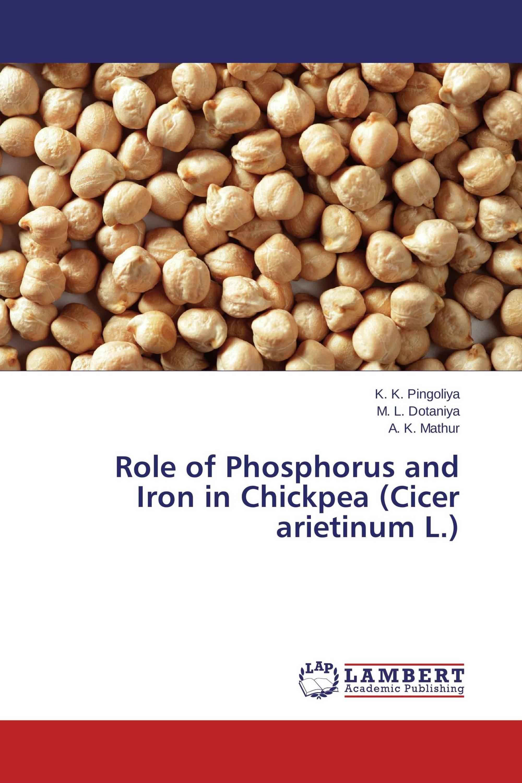 Role of Phosphorus and Iron in Chickpea (Cicer arietinum L.)