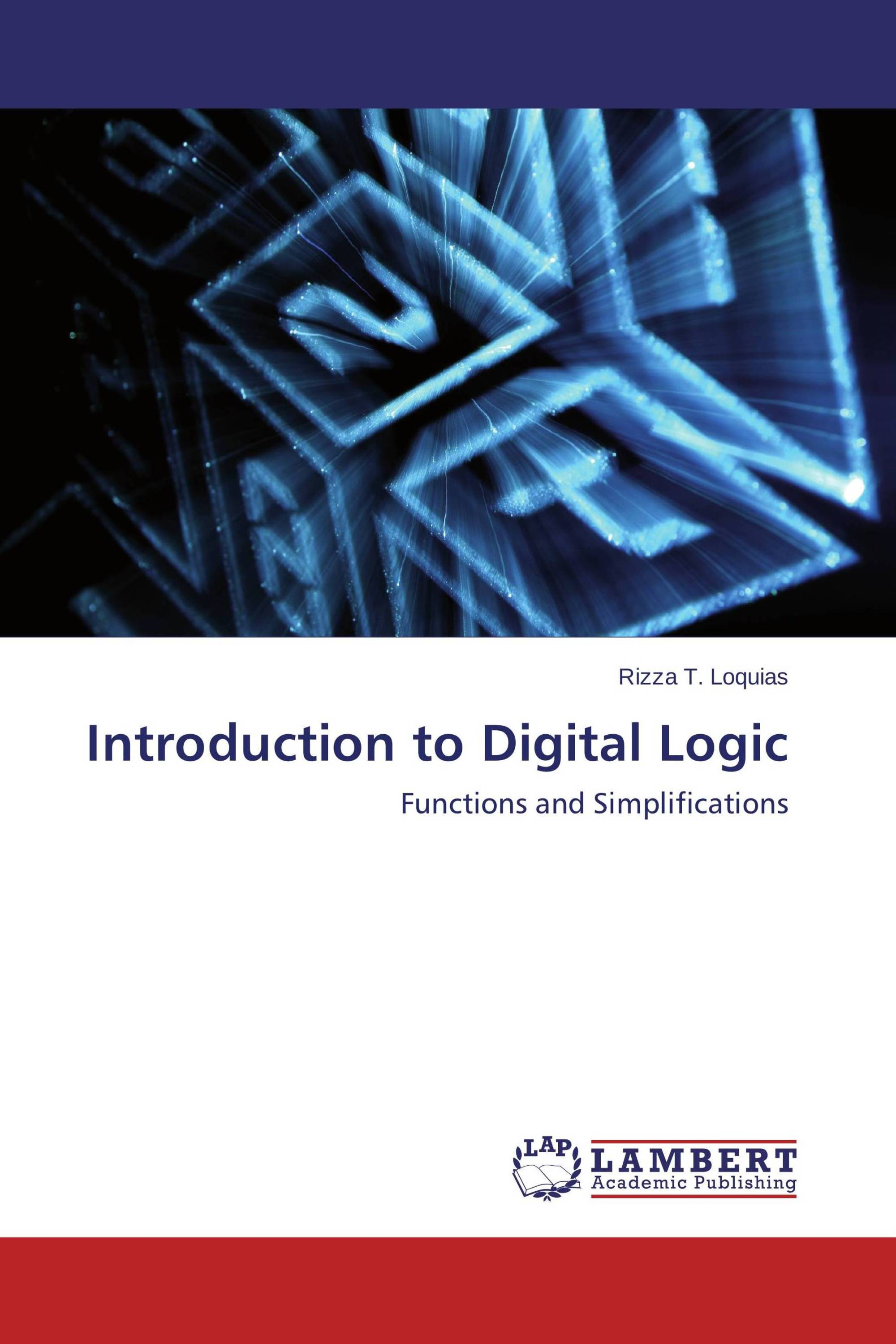 an introduction to digital logic Logic gates are the building blocks of digital circuits logic gates have one or two inputs that can be turned on or off, the output from the gate will vary depending on the type of logic gate.