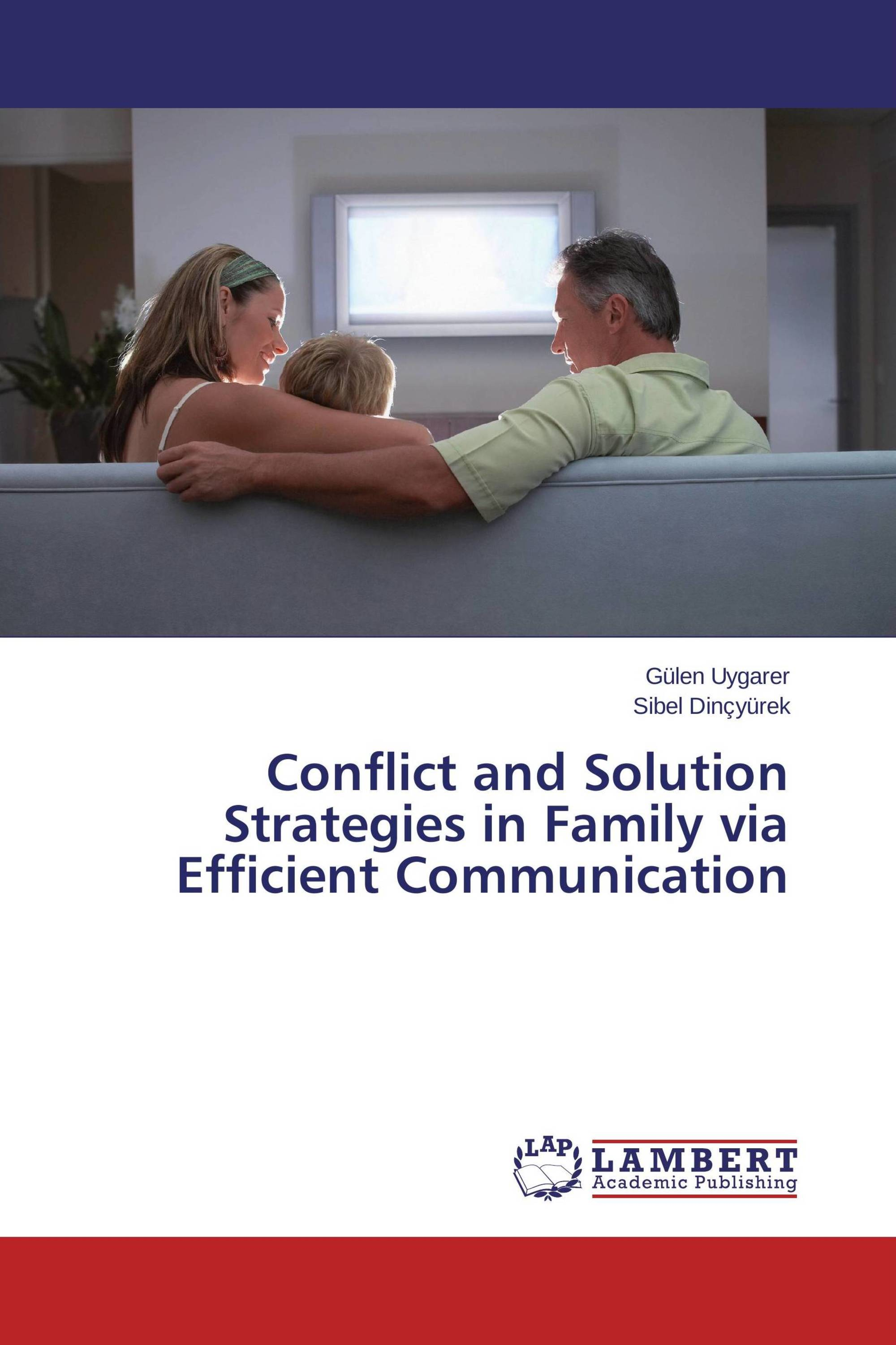 Conflict and Solution Strategies in Family via Efficient Communication