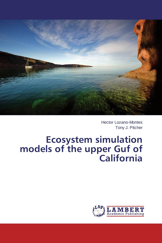 Ecosystem simulation models of the upper Guf of California
