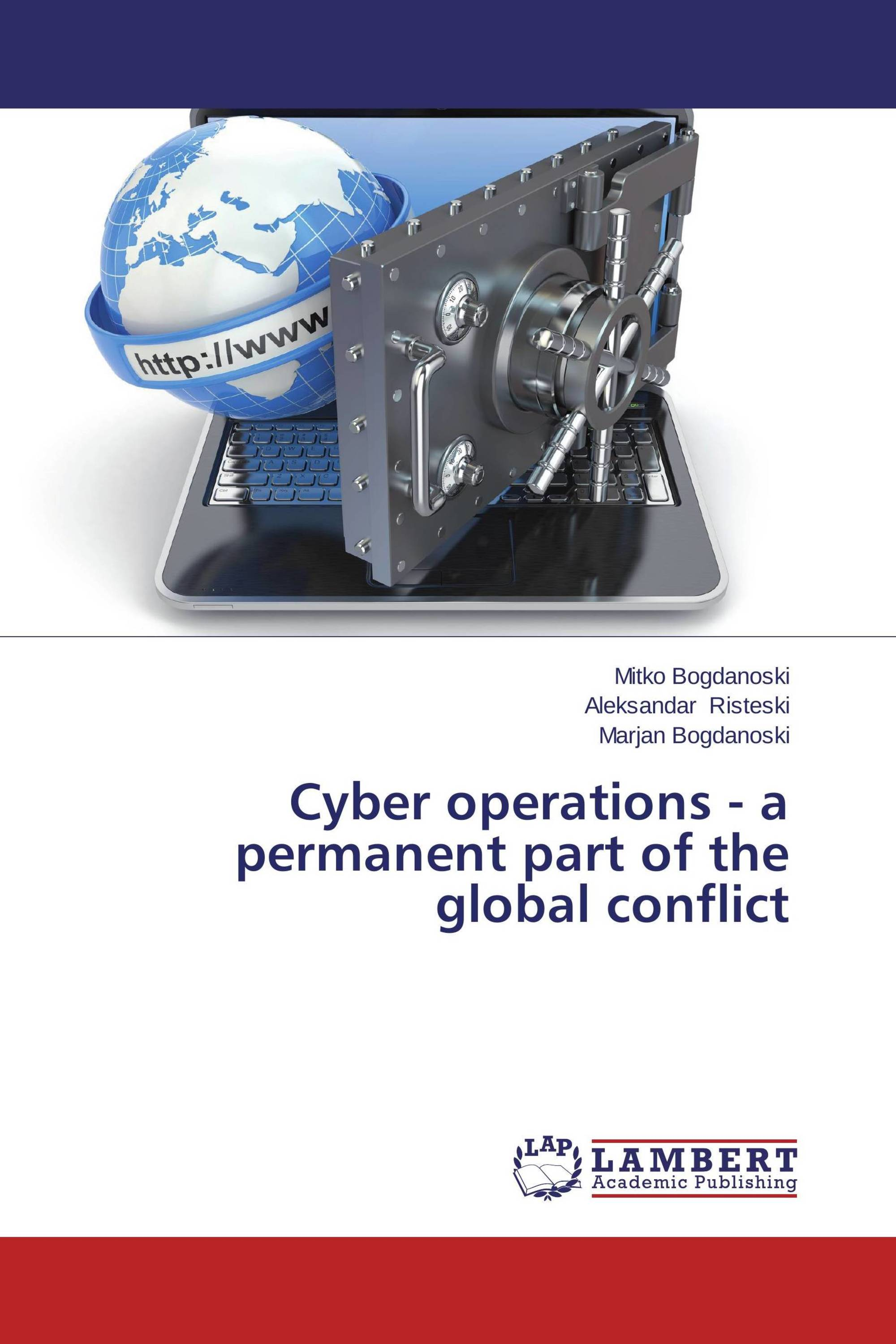 Cyber operations - a permanent part of the global conflict