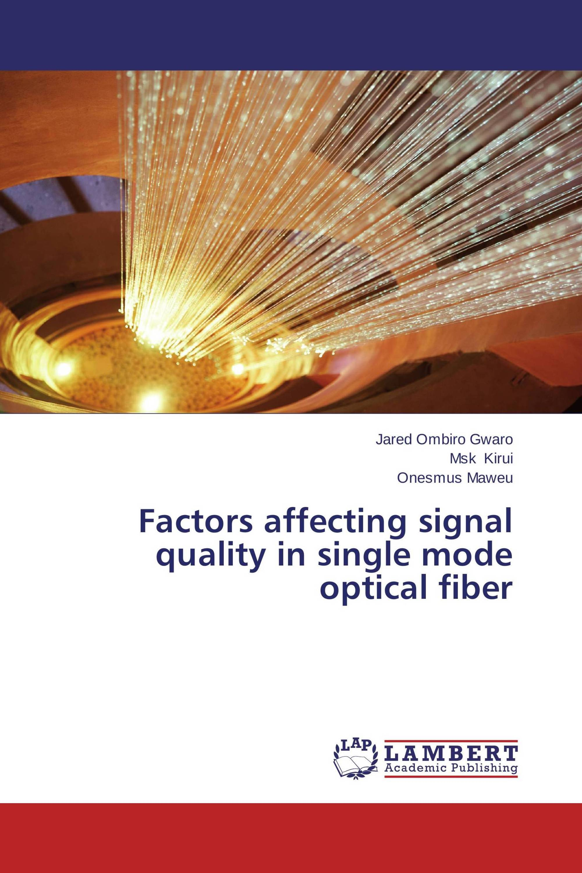 Factors affecting signal quality in single mode optical fiber