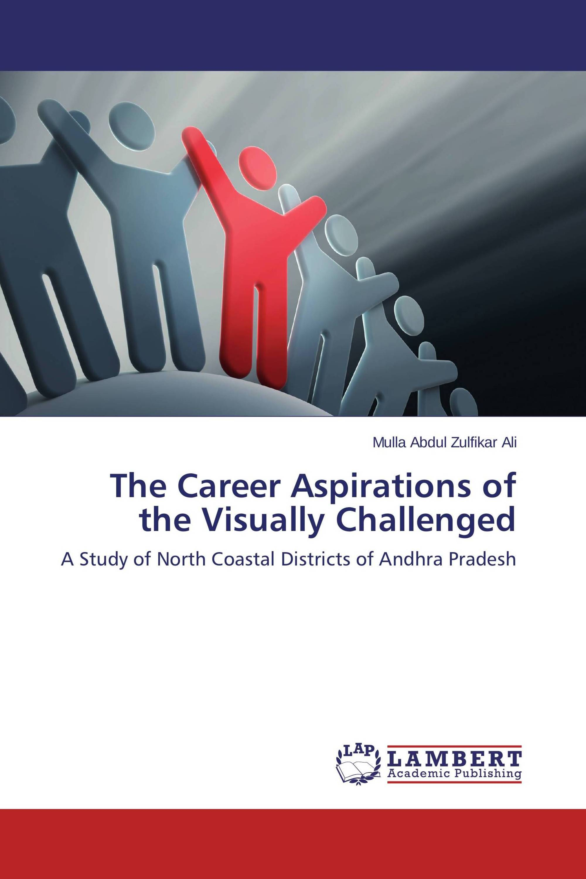 the career aspirations of the visually challenged  the career aspirations of the visually challenged