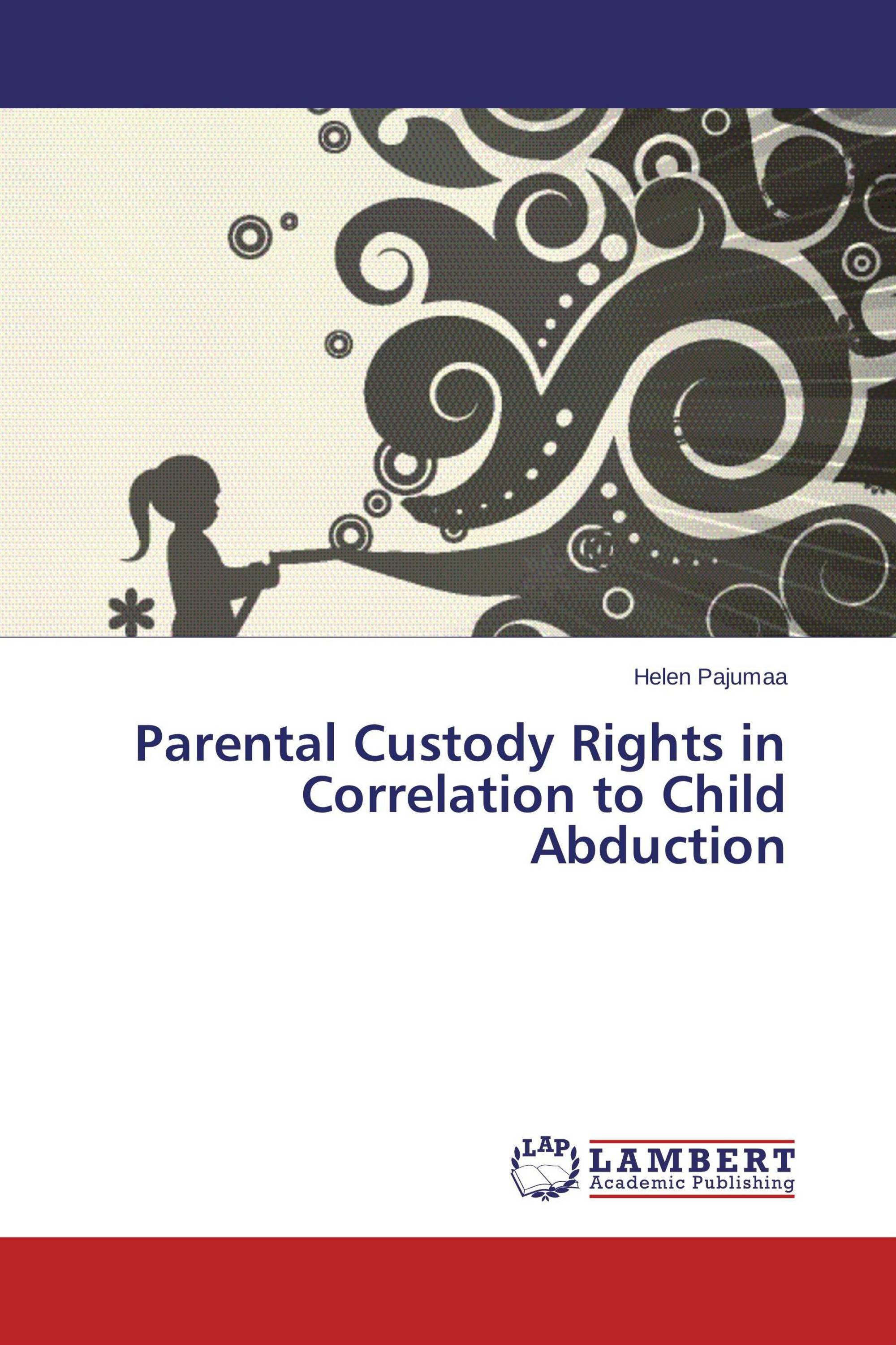 Parental Custody Rights in Correlation to Child Abduction