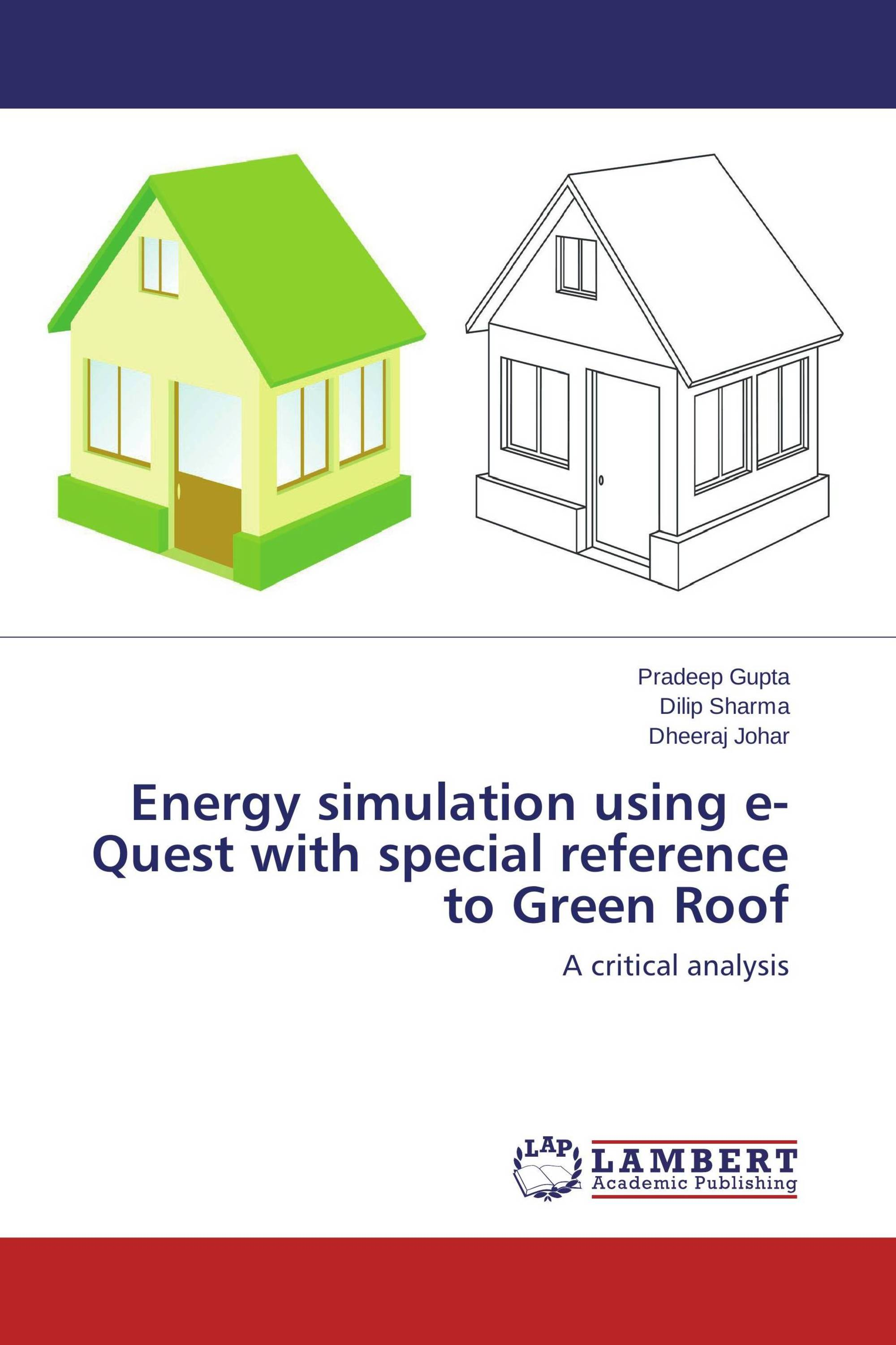 Energy simulation using e-Quest with special reference to Green Roof