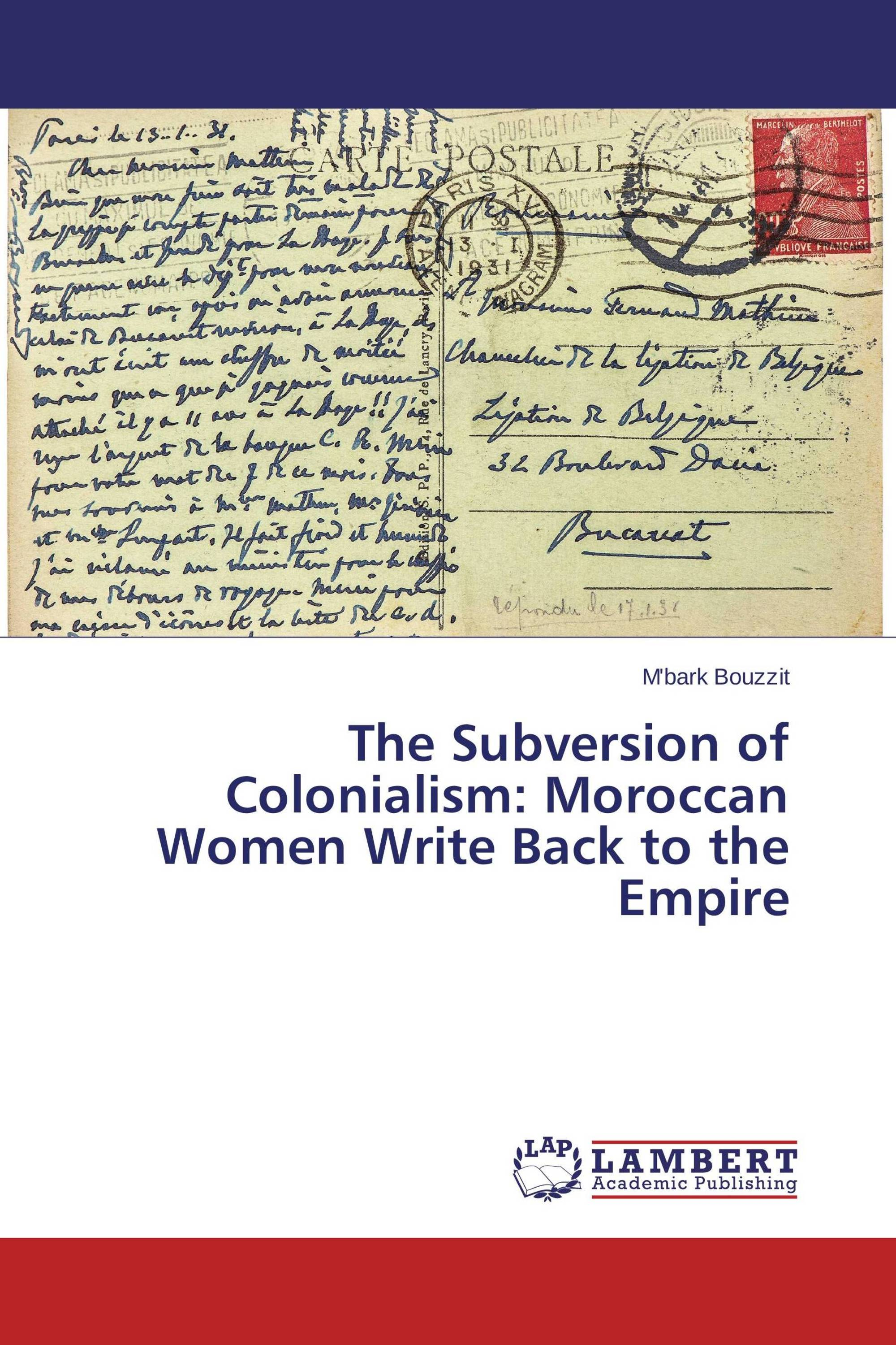 The Subversion of Colonialism: Moroccan Women Write Back to the Empire