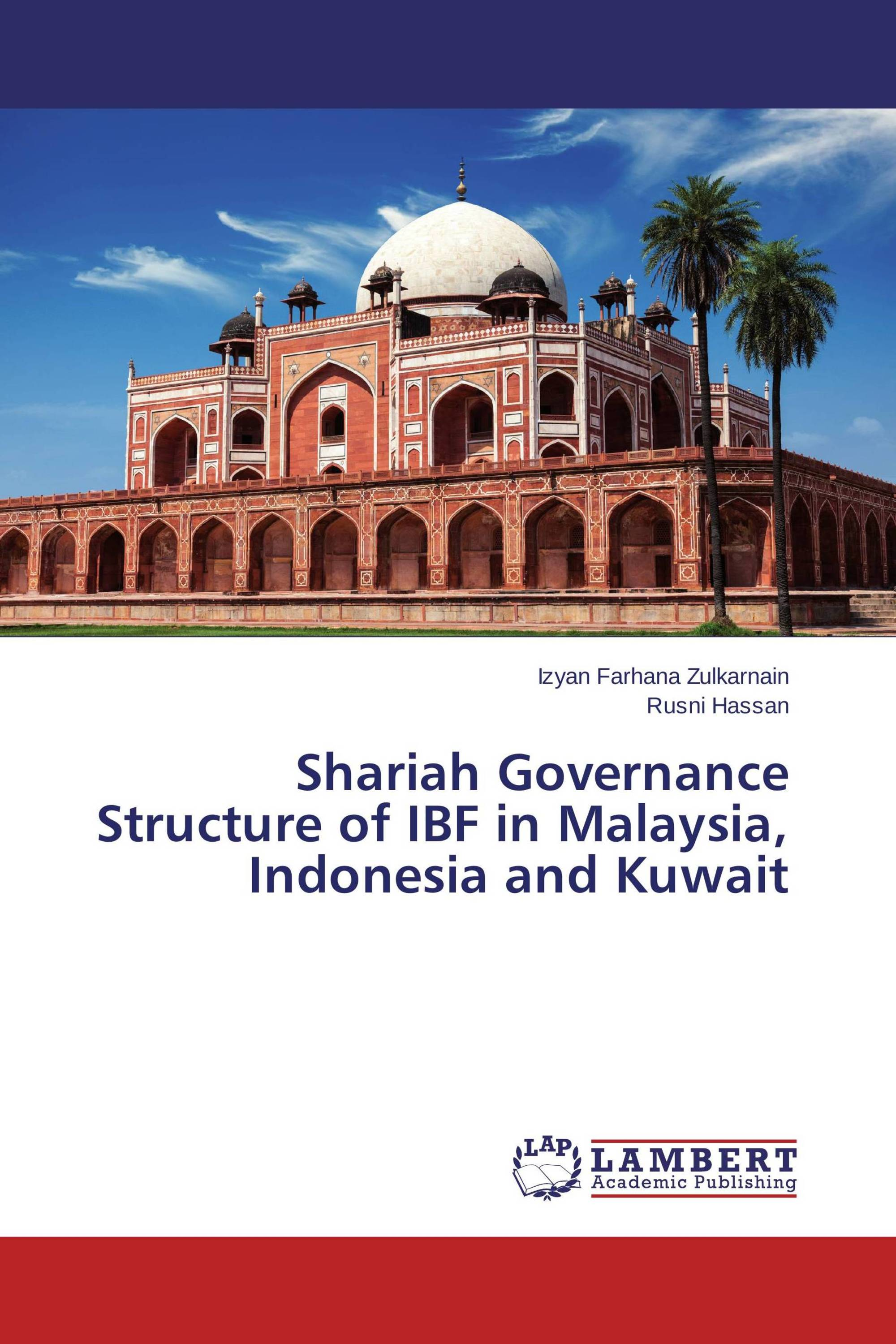 Shariah Governance Structure of IBF in Malaysia, Indonesia and Kuwait