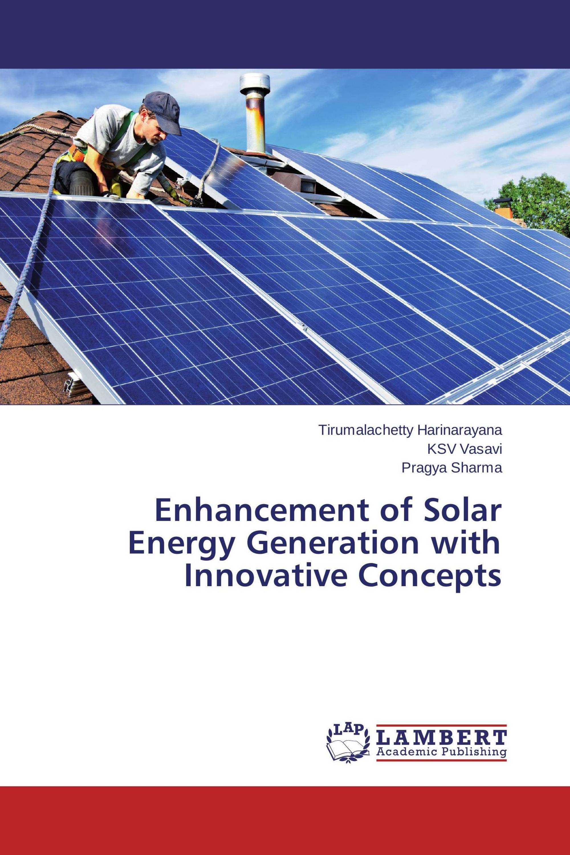 Enhancement of Solar Energy Generation with Innovative Concepts