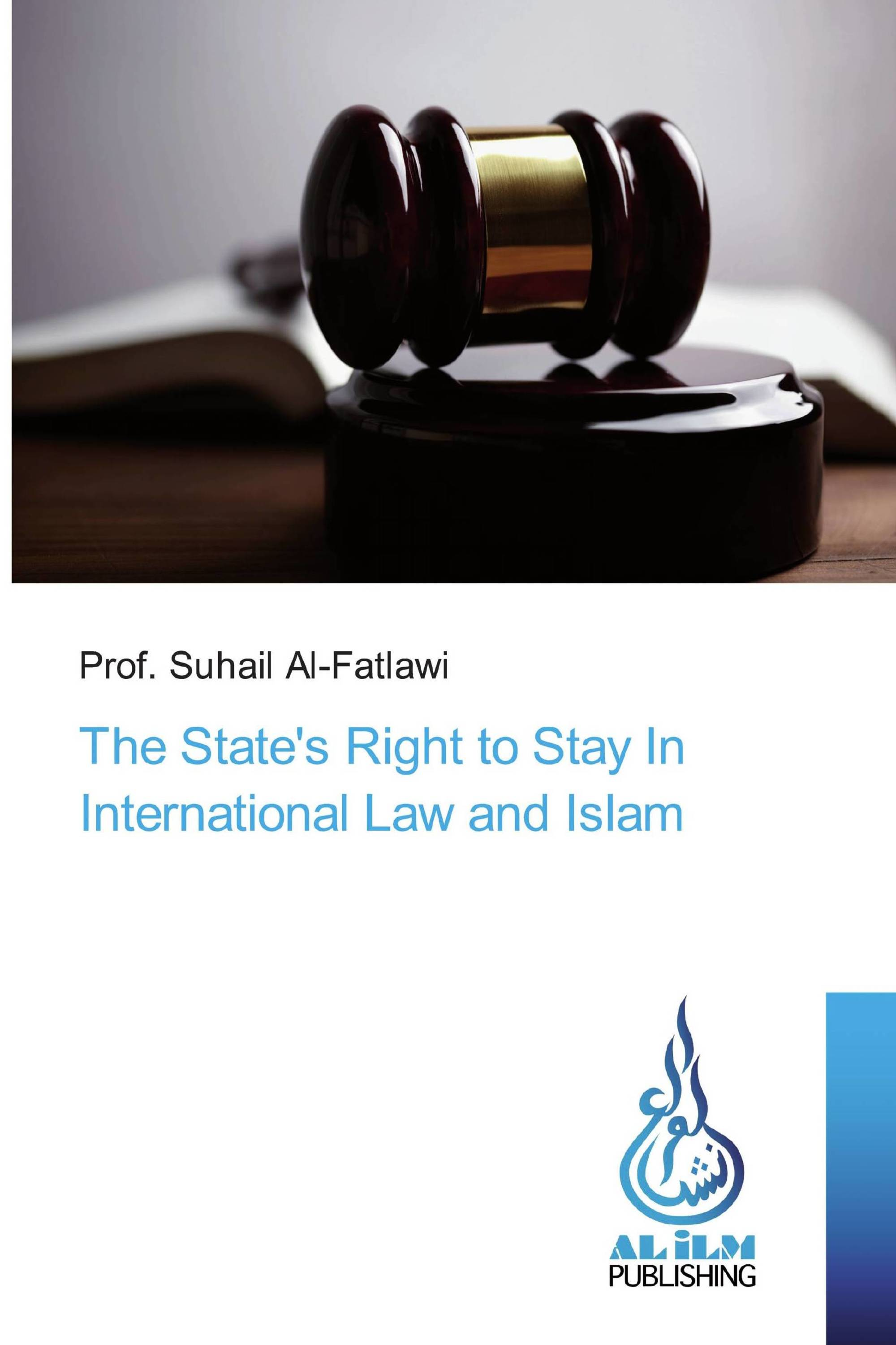 The State's Right to Stay In International Law and Islam