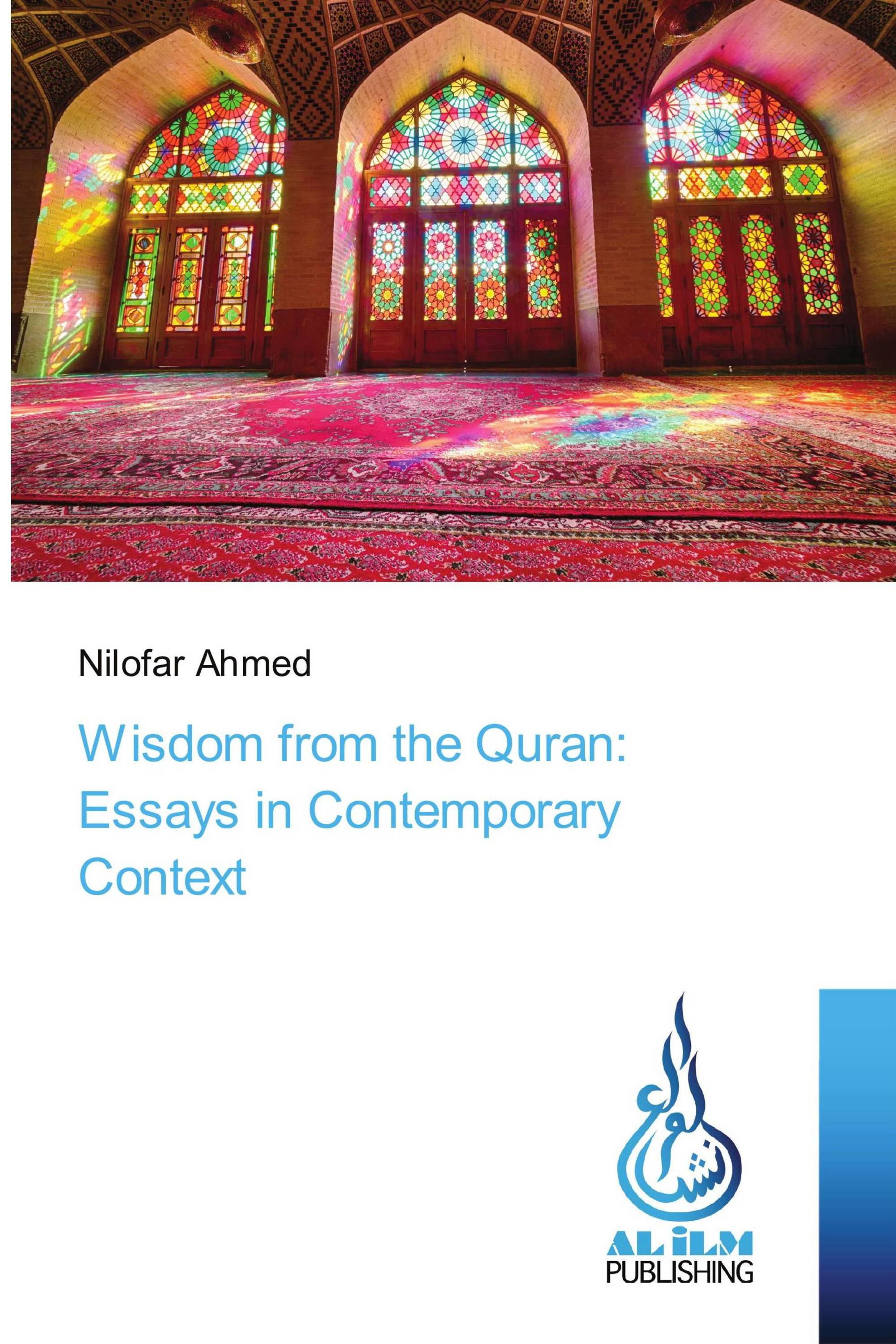 Wisdom from the Quran: Essays in Contemporary Context