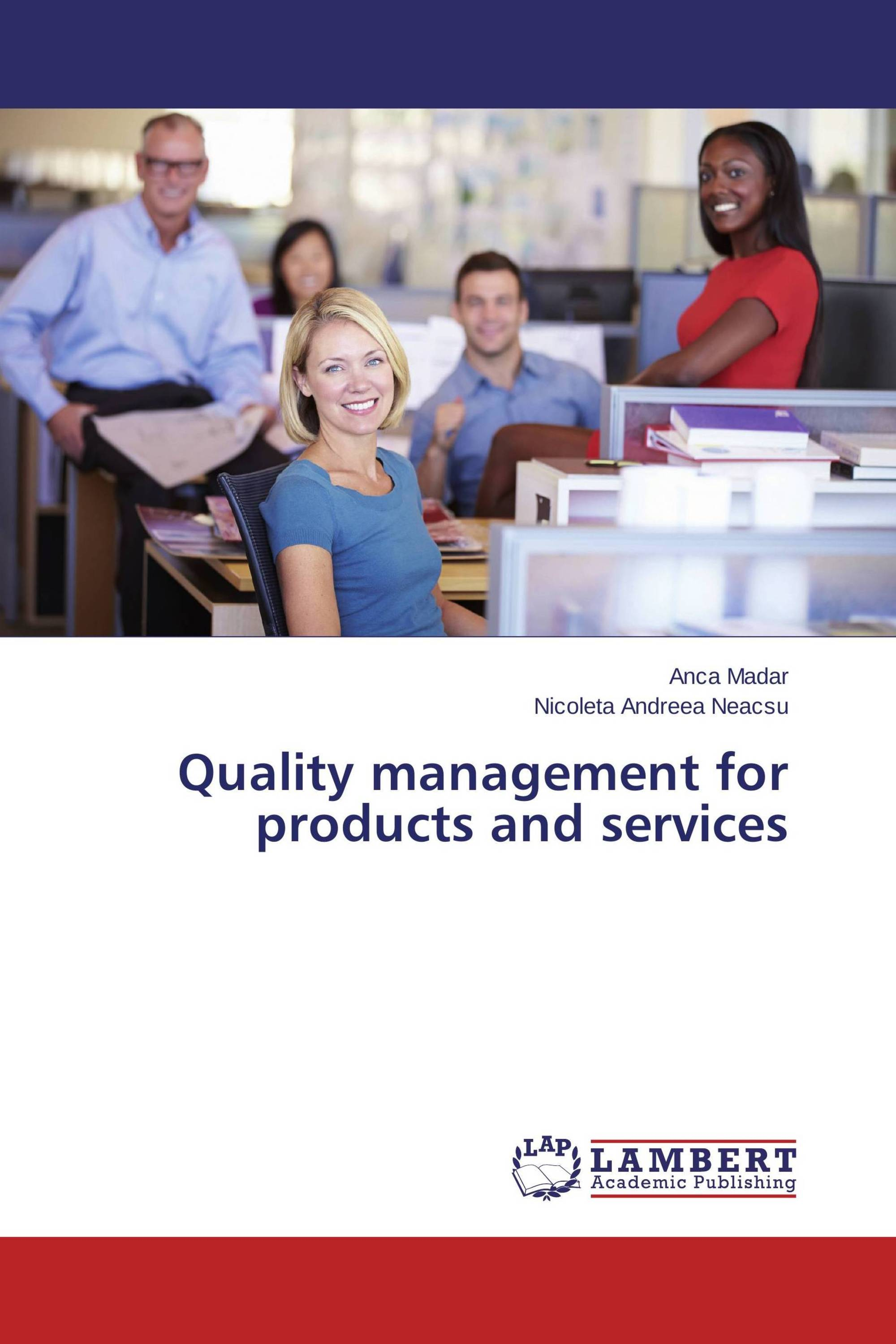 Quality management for products and services