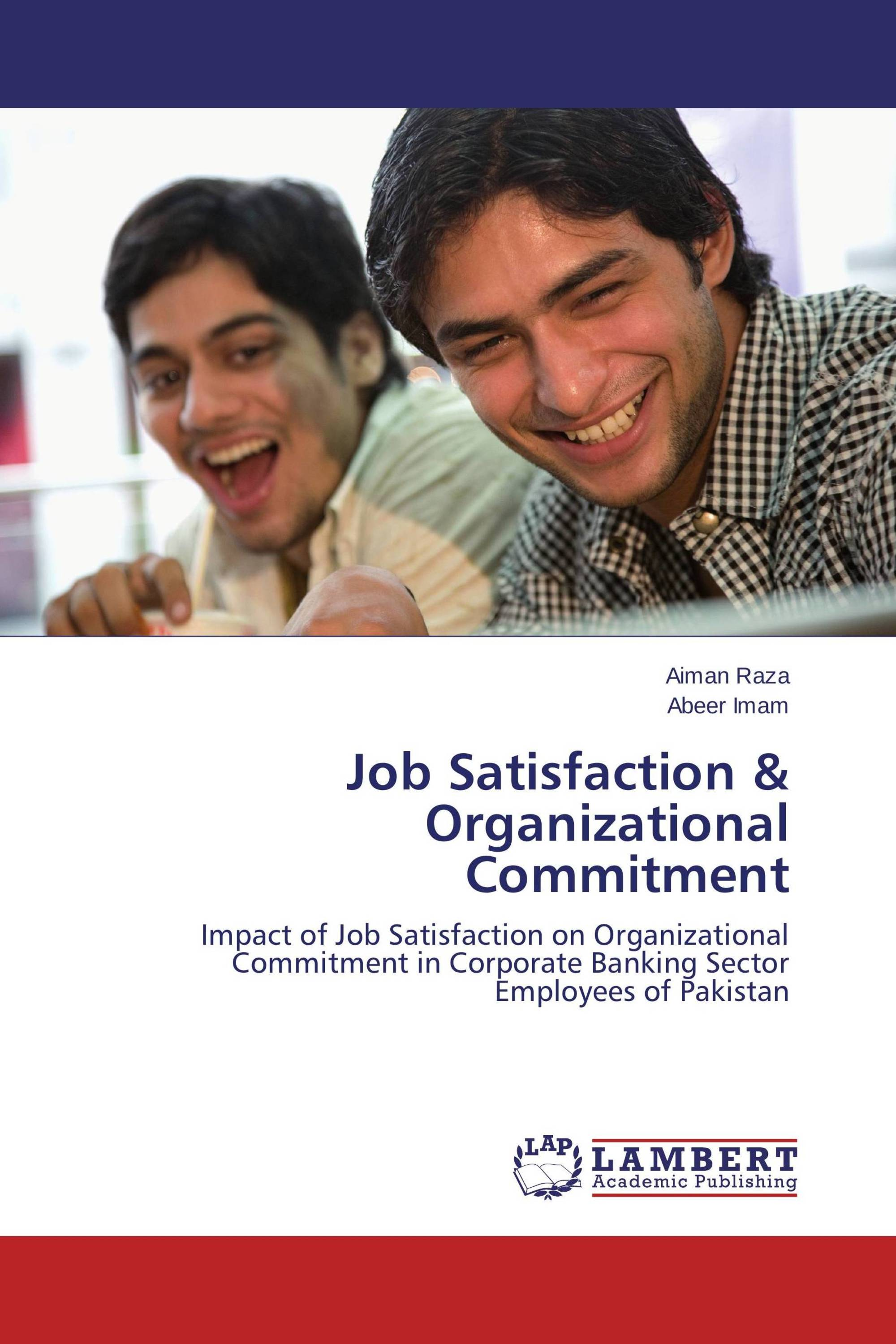 job satisfaction and organizational commitment thesis Organizational commitment and job performance abstract organizational commitment a better indicator of turnover than job satisfaction ( hom.