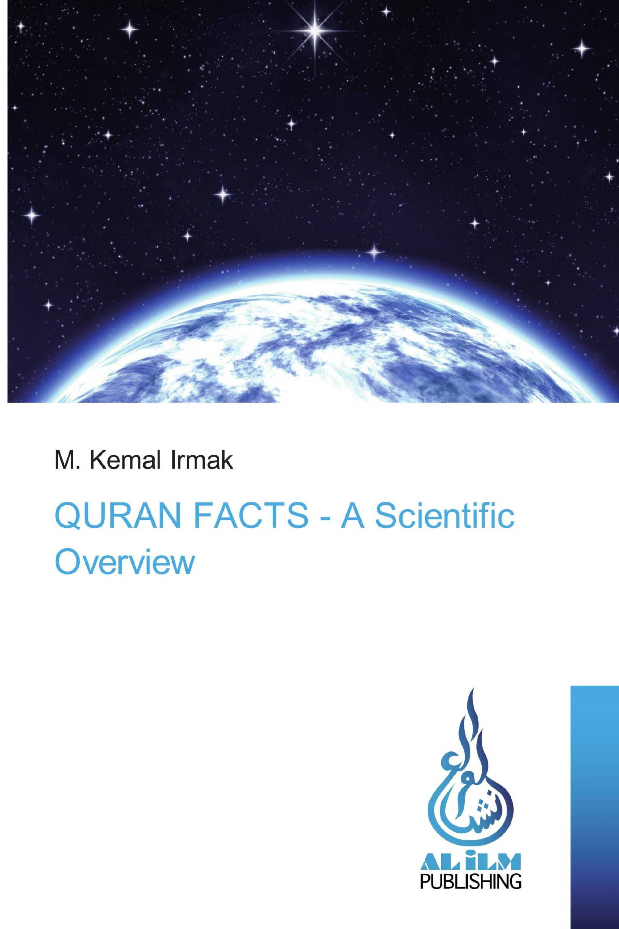 QURAN FACTS - A Scientific Overview / 978-3-659-66802-9