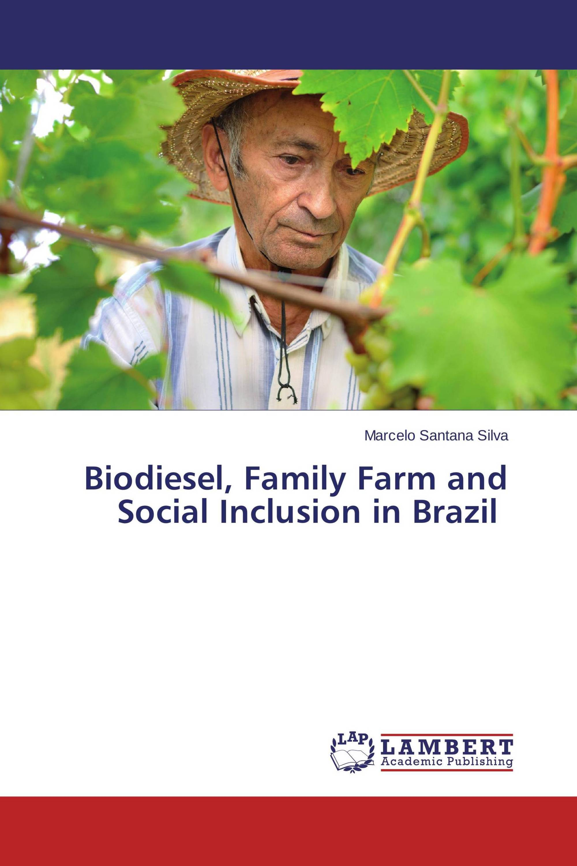 Biodiesel, Family Farm and Social Inclusion in Brazil