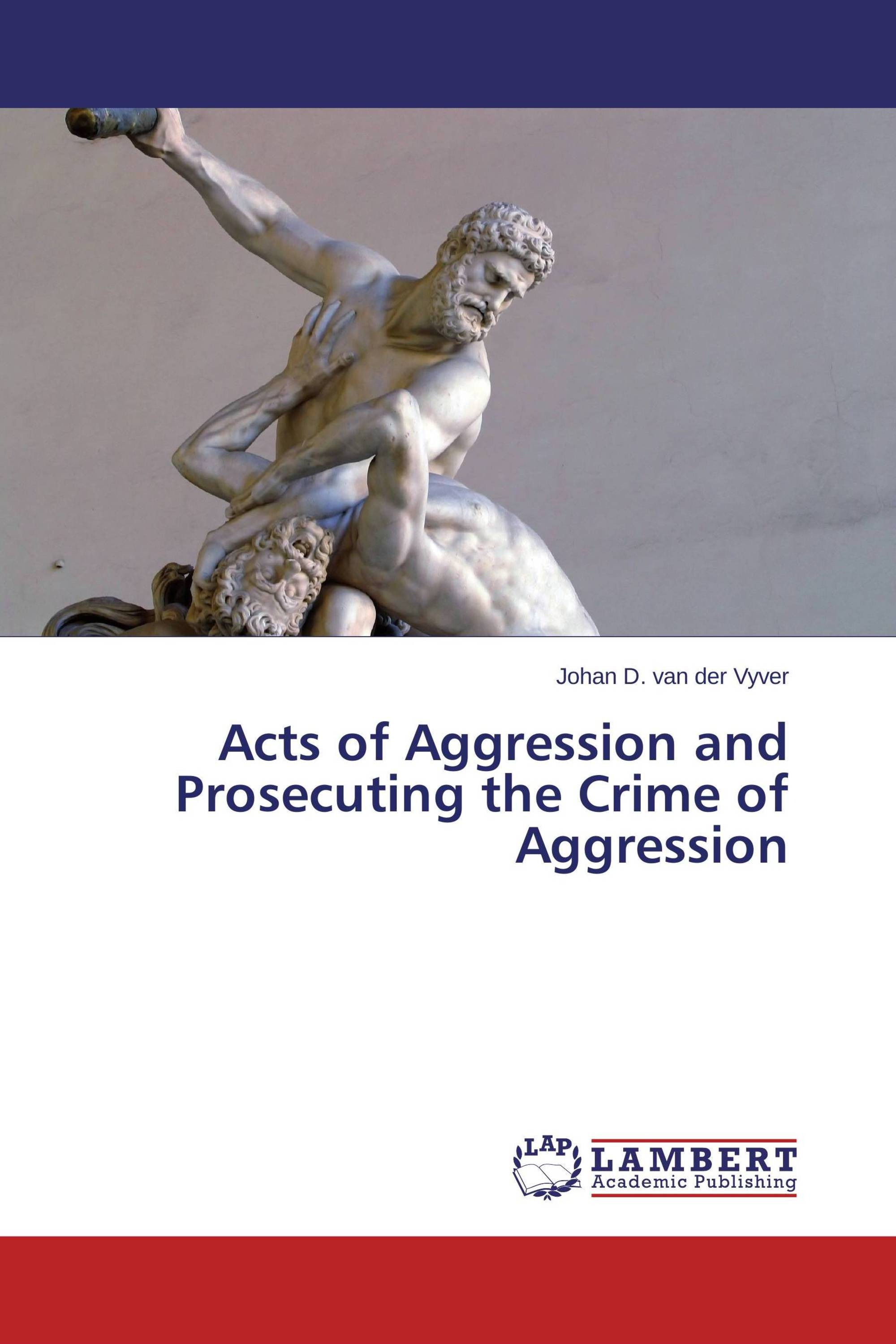 Acts of Aggression and Prosecuting the Crime of Aggression
