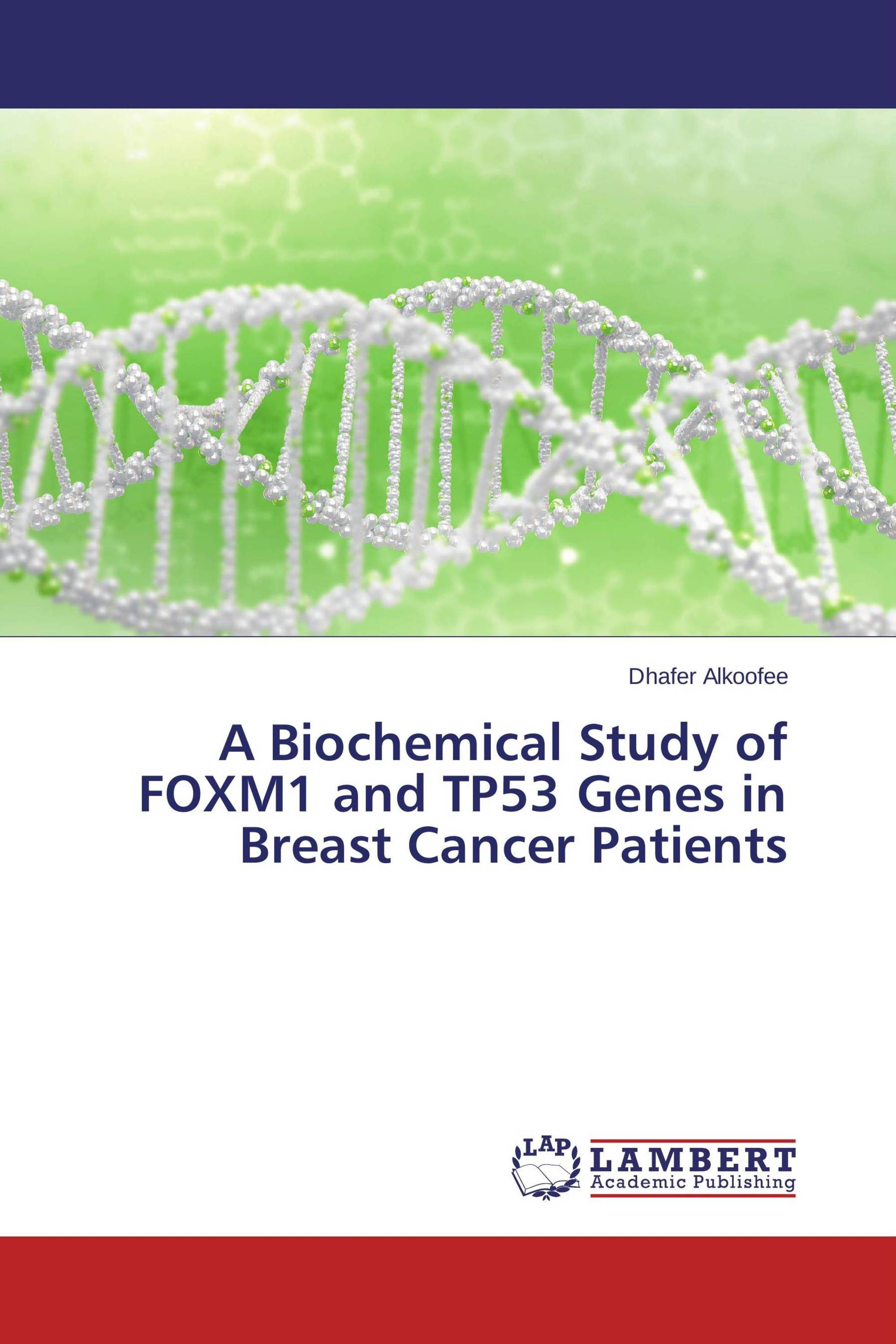A Biochemical Study of FOXM1 and TP53 Genes in Breast Cancer Patients