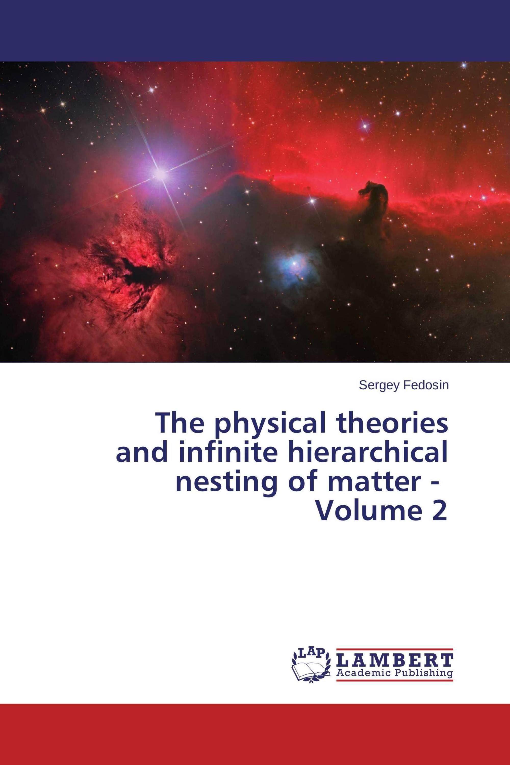 The physical theories and infinite hierarchical nesting of matter - Volume 2