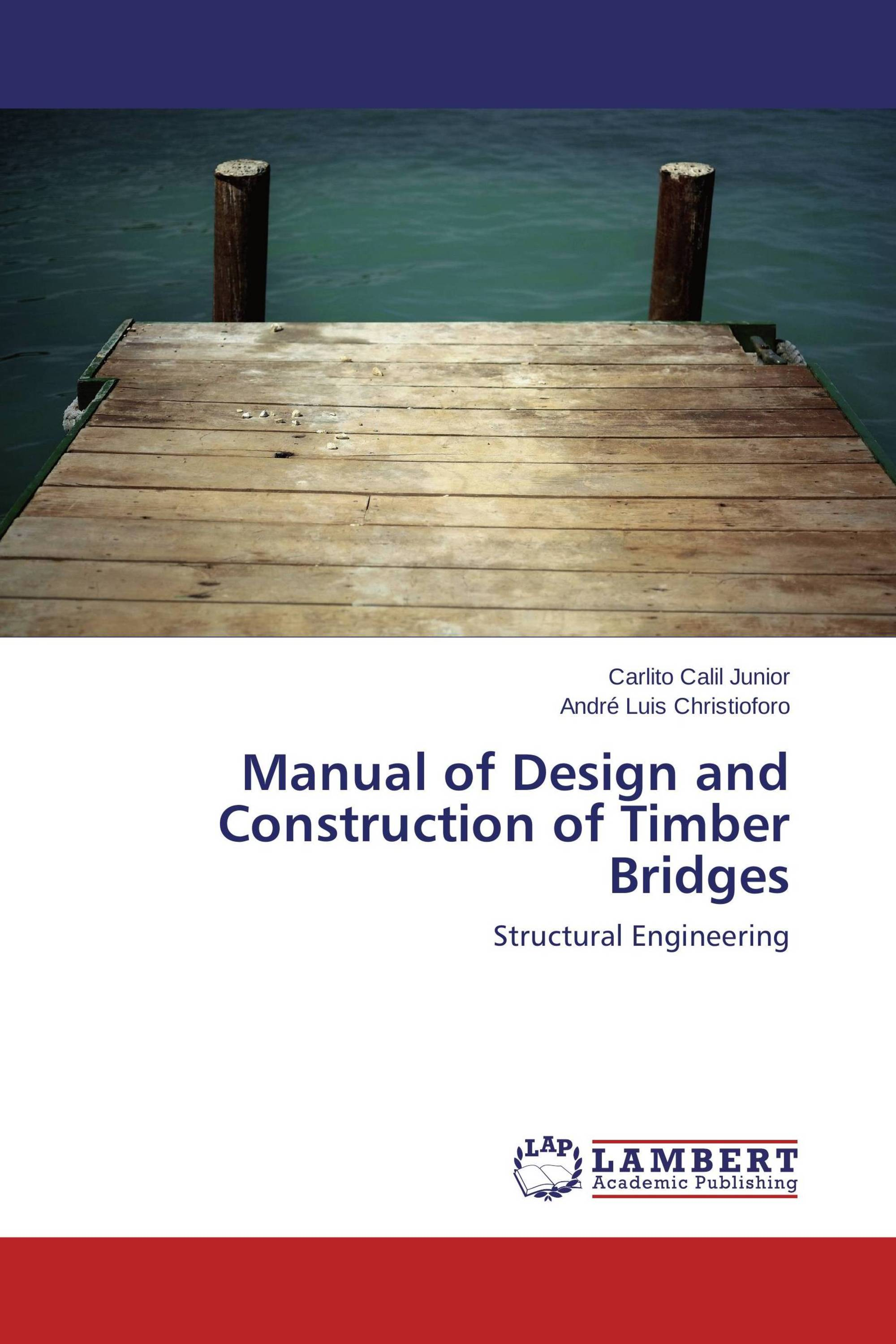 Manual of Design and Construction of Timber Bridges / 978-3-659