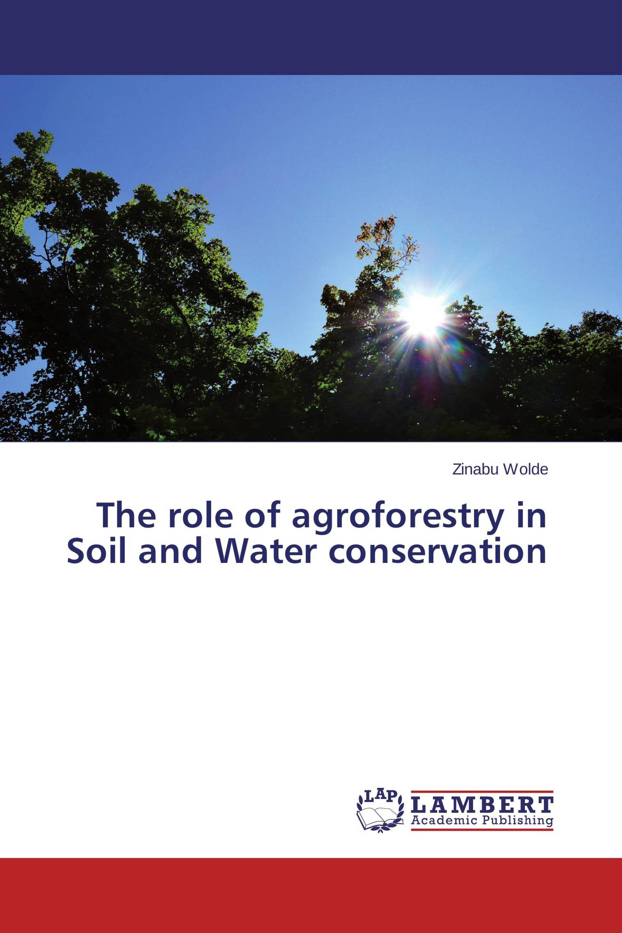 The role of agroforestry in soil and water conservation for Soil and water conservation