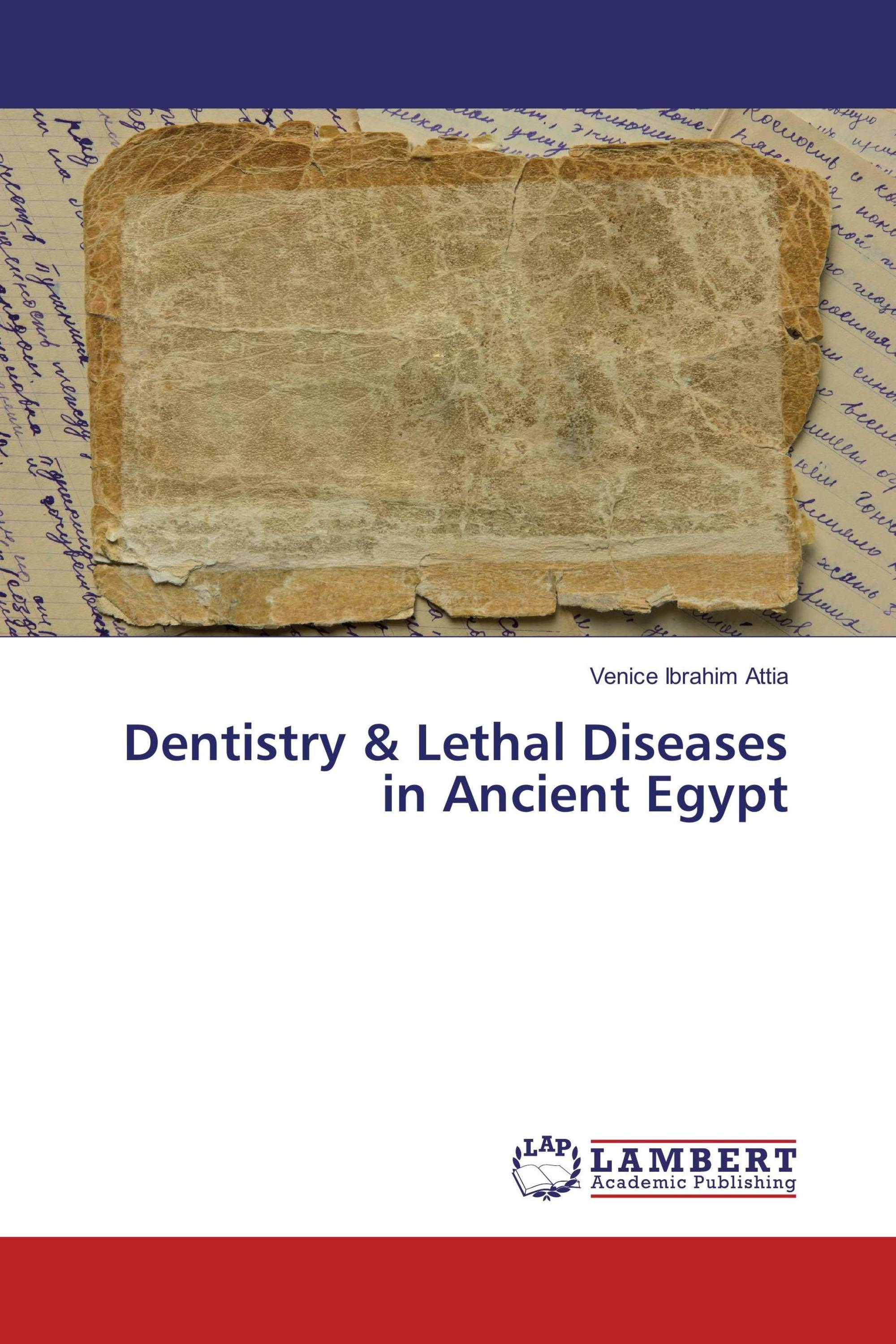Dentistry & Lethal Diseases in Ancient Egypt / 978-3-659